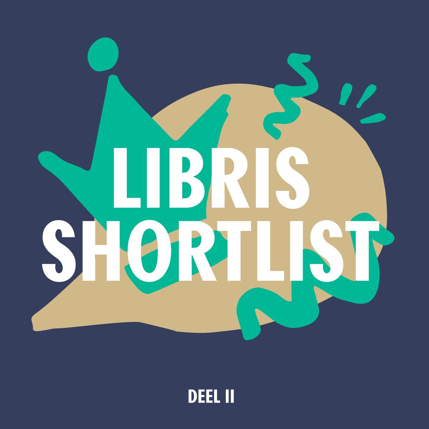 S4 #10 - Libris Shortlist | Deel II