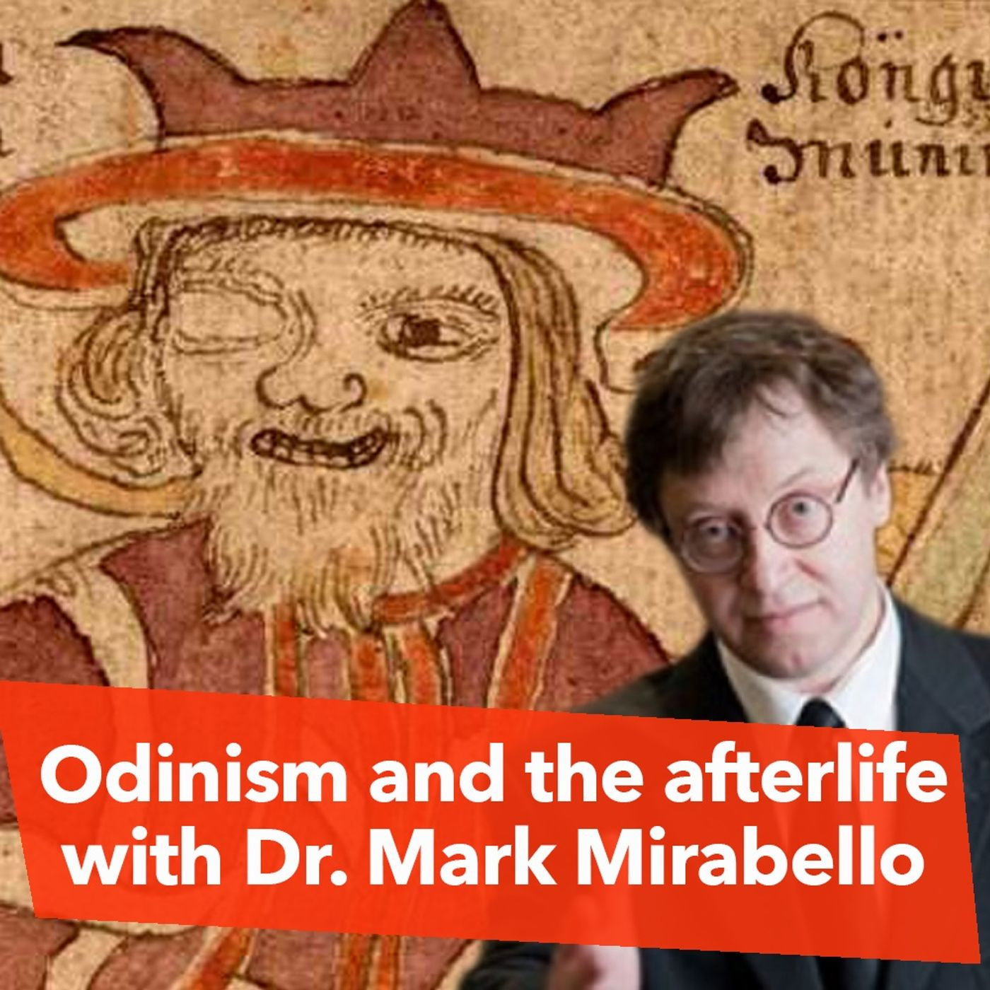 The Afterlife and the secret Odin Brotherhood with Dr. Mark Mirabello