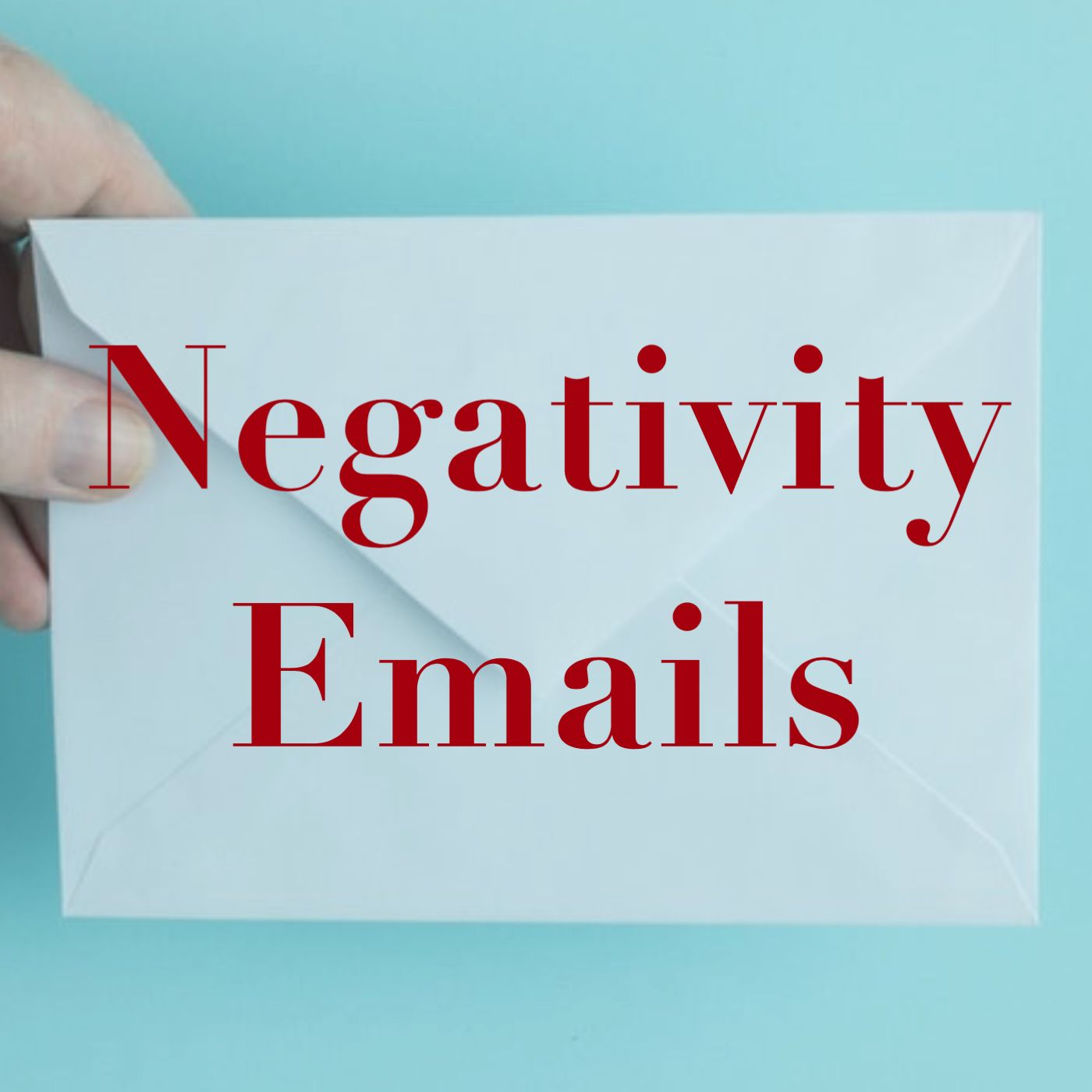 Negativity Emails #1