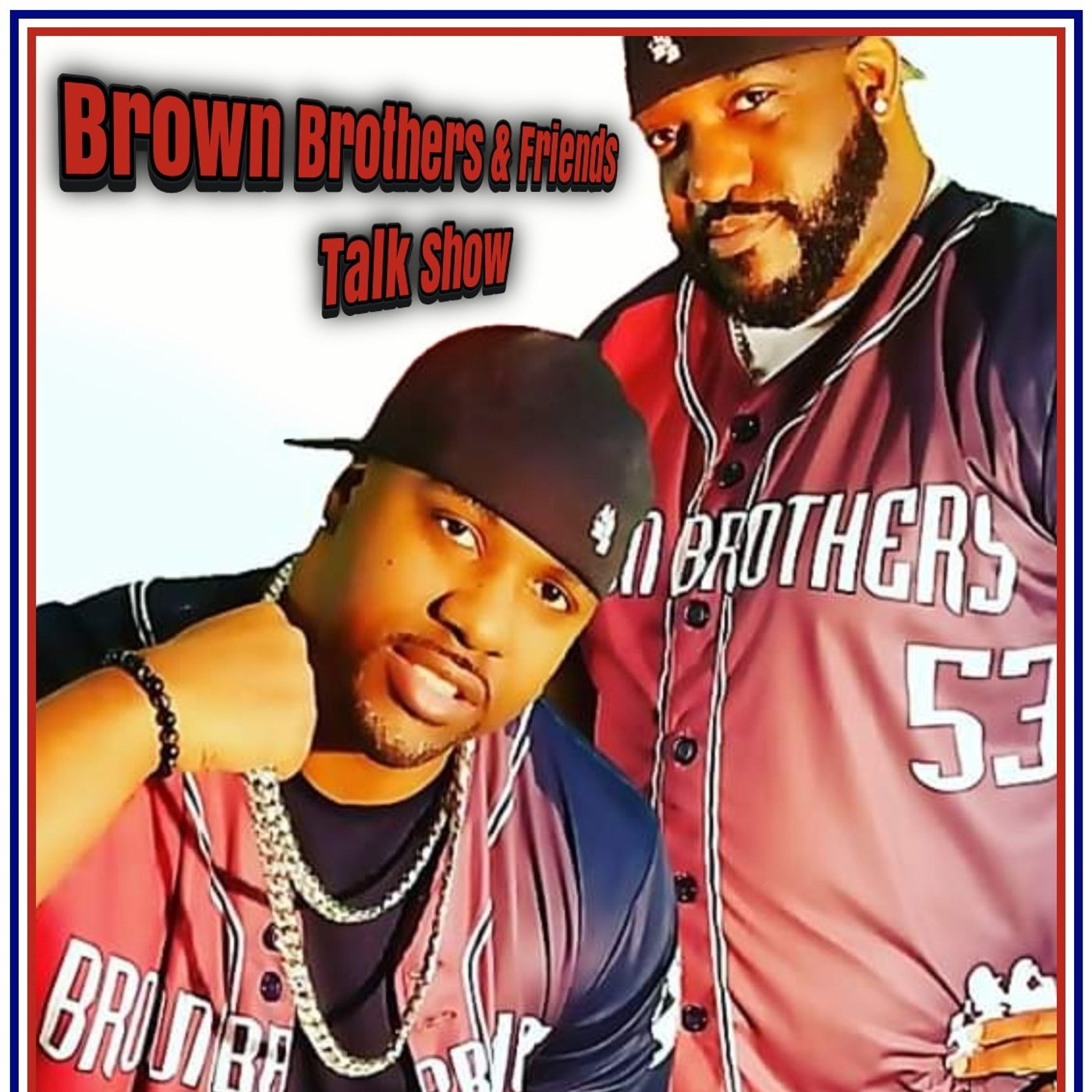Brown Brothers and Friends Talk Show