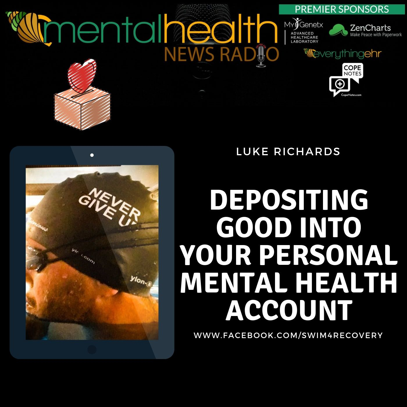 Mental Health News Radio - Depositing Good Into Your Personal Mental Health Account with Luke Richards