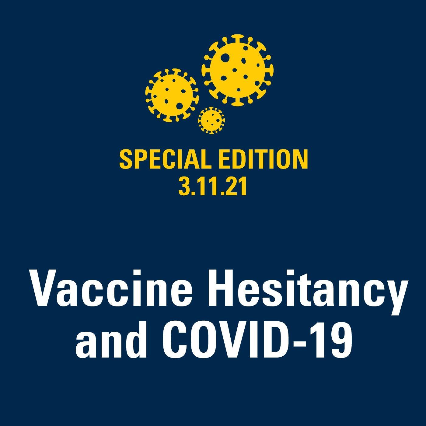 Vaccine Hesitancy and COVID-19 3.11.2021