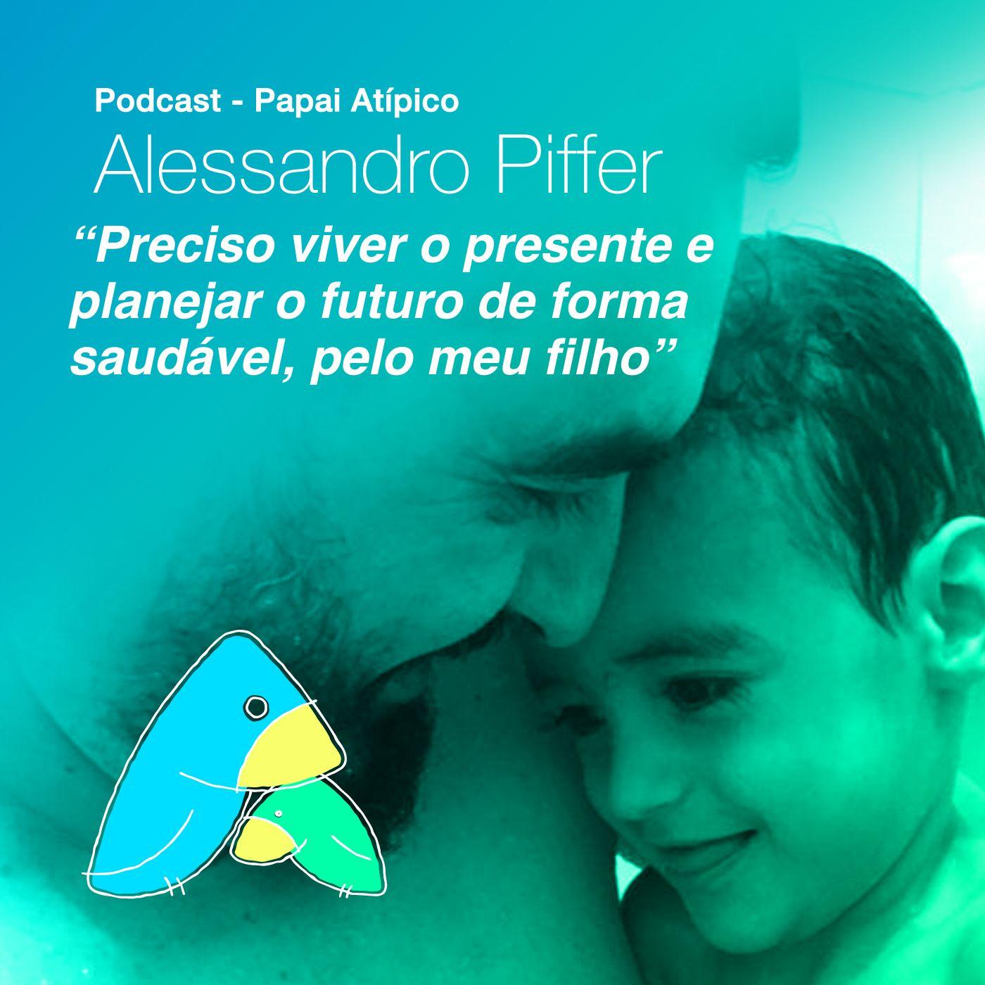 """Alessandro Piffer: """"Preciso viver o presente e planejar o futuro de forma saudável, pelo meu filho"""""""