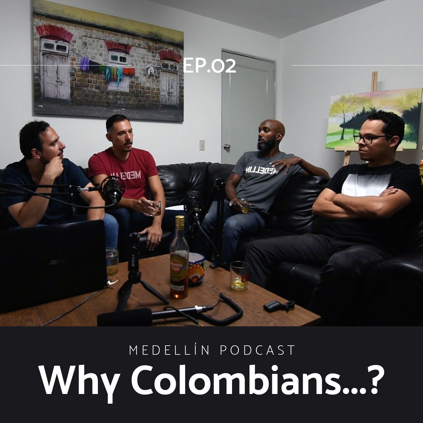 Why Colombians...? - Medellin Podcast Ep. 02