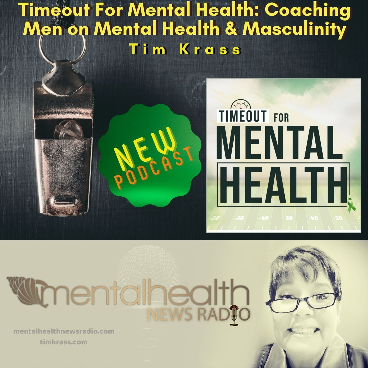 Mental Health News Radio - Timeout For Mental Health:  Coaching Men on Mental Health & Masculinity with Tim Krass