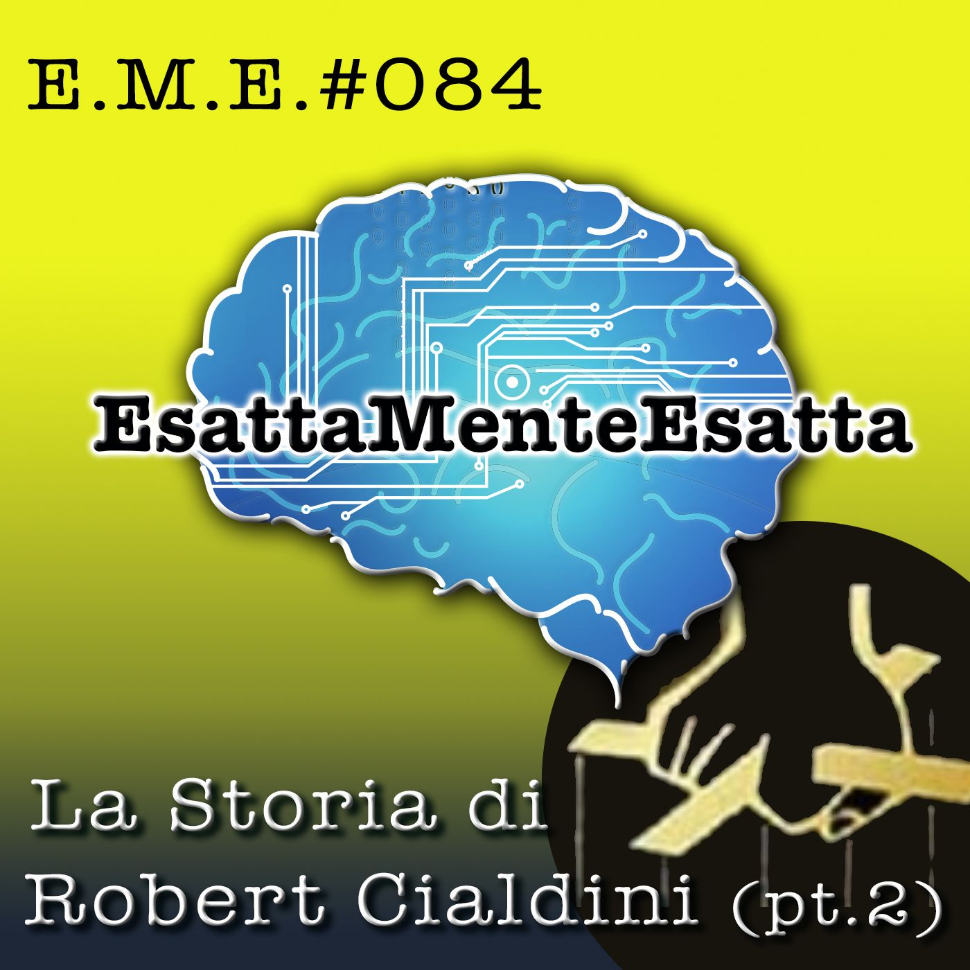 Come vendere: La storia di Robert Cialdini (parte seconda) #084