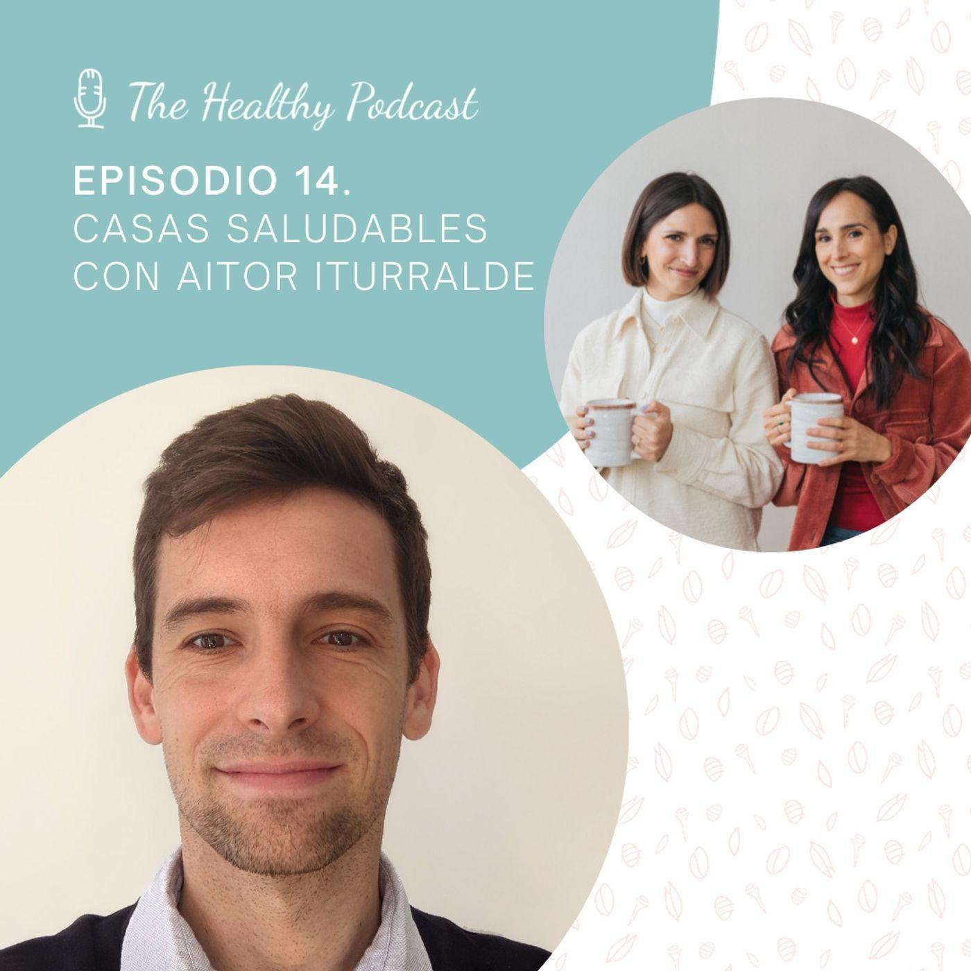 Episodio 14. Casas saludables con Aitor Iturralde