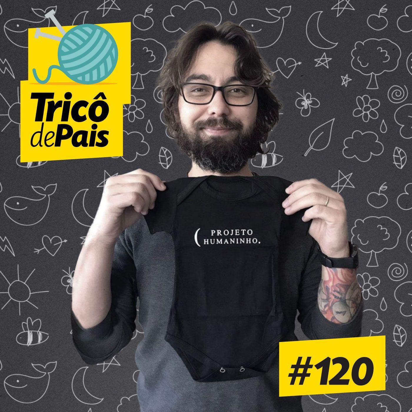 #120 - Pai de Primeira Viagem