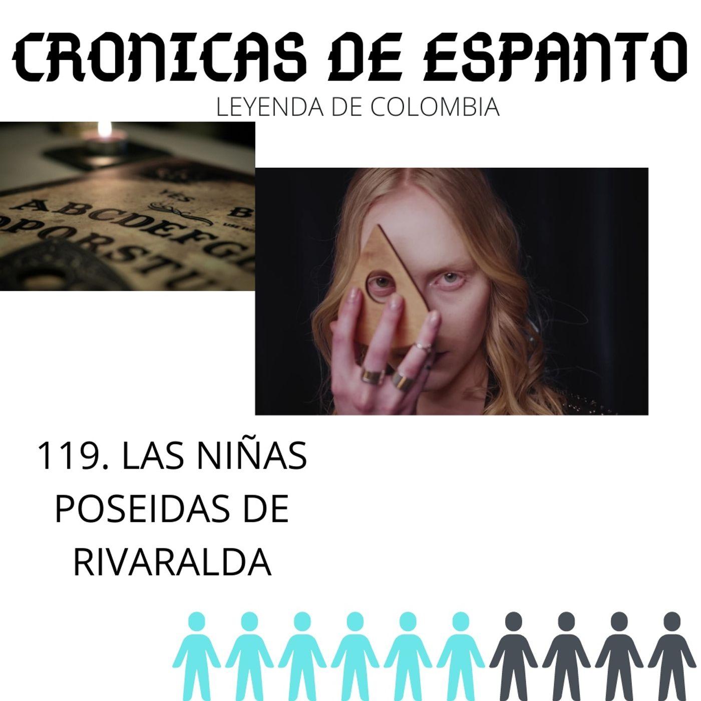 119. Las niñas poseidas de Rivaralda.