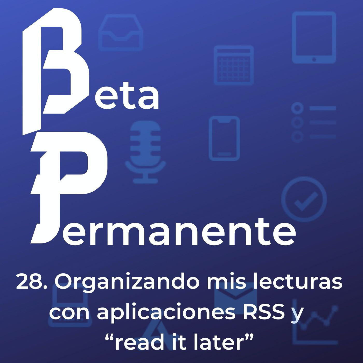 BP28 - Organizando mis lecturas con aplicaciones de RSS y read it later