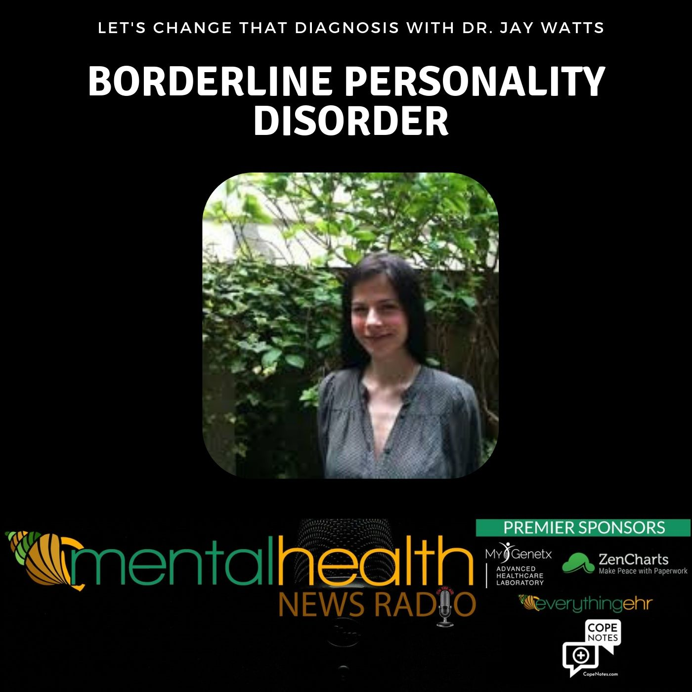 Mental Health News Radio - Borderline Personality Disorder: Let's Change That Diagnosis with Dr. Jay Watts