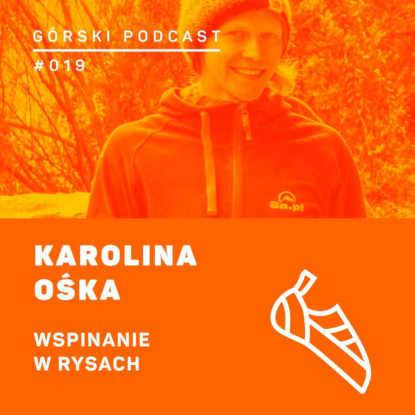 #019 8a.pl - Karolina Ośka. Wspinanie w Rysach.