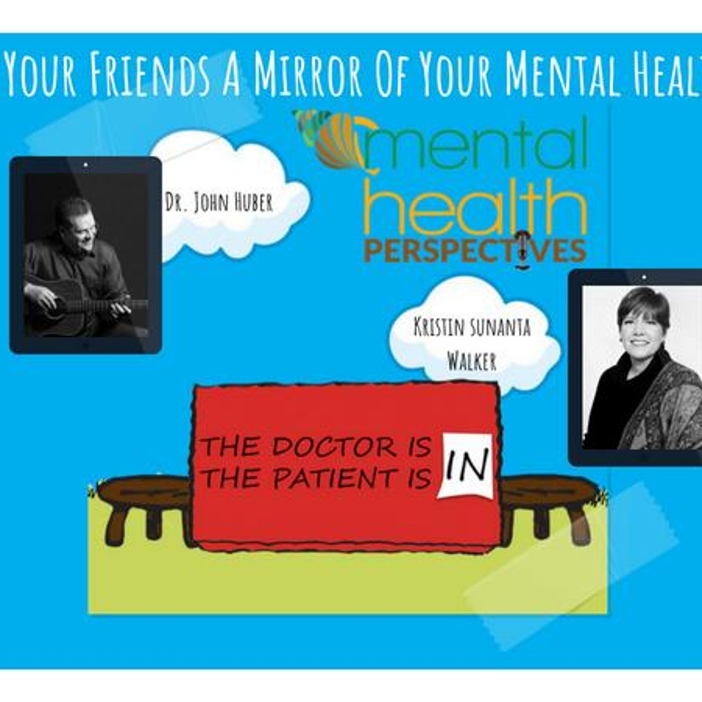 Mental Health News Radio - Mental Health Perspectives: Are Your Friends A Mirror Of Your Mental Health?