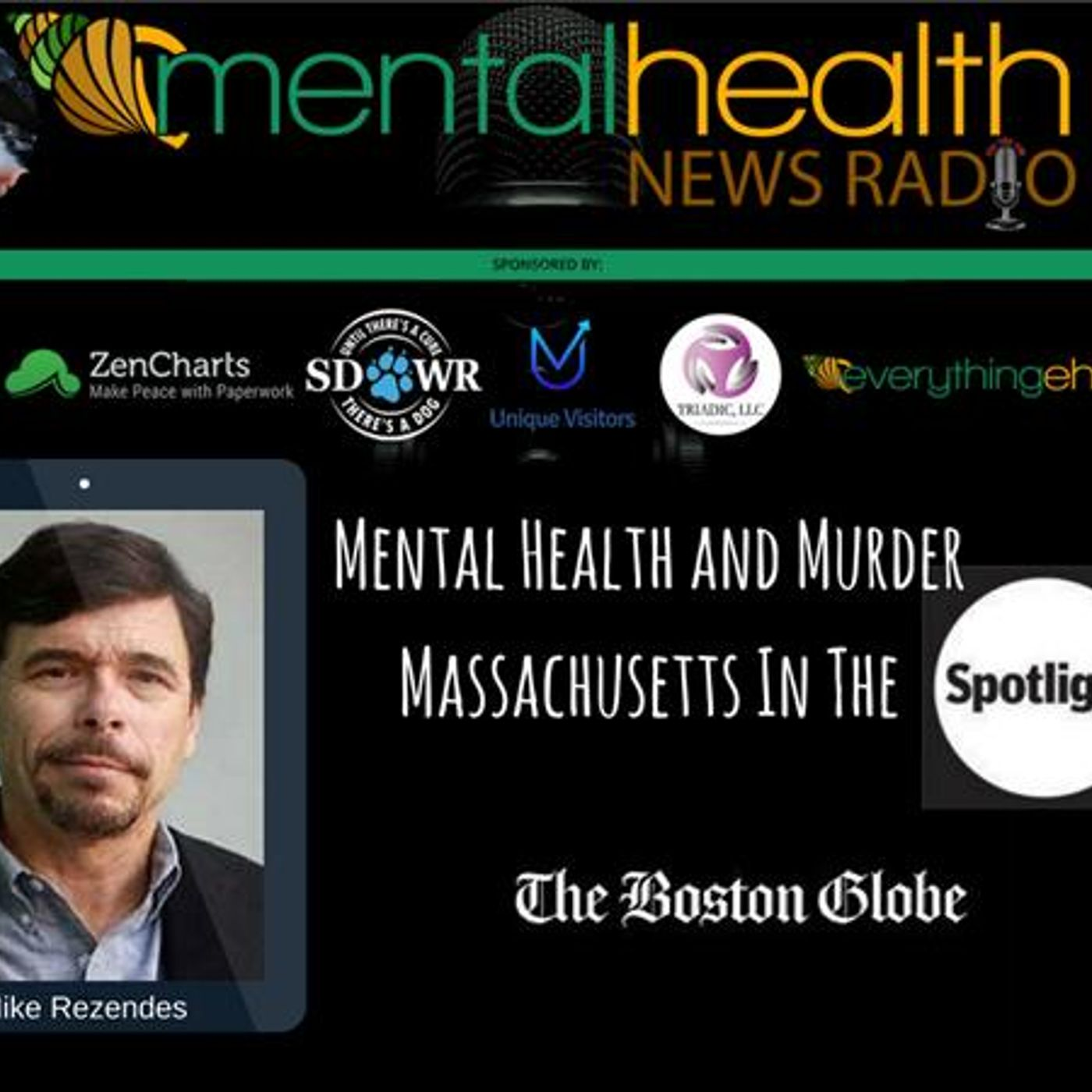 Mental Health News Radio - Mental Health and Murder: Massachusetts In The Spotlight with Michael Rezendes