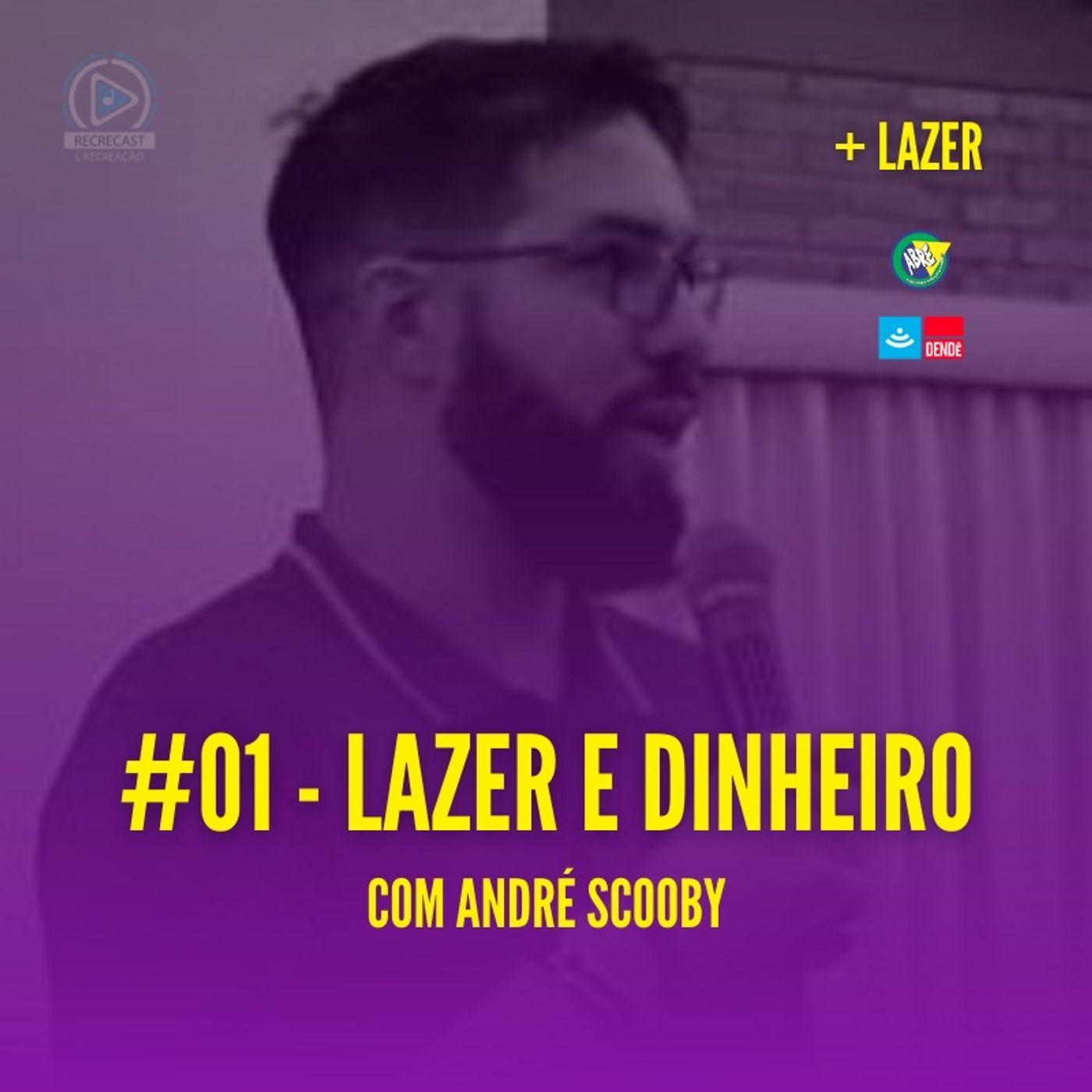 + Lazer #01 - Lazer e Dinheiro