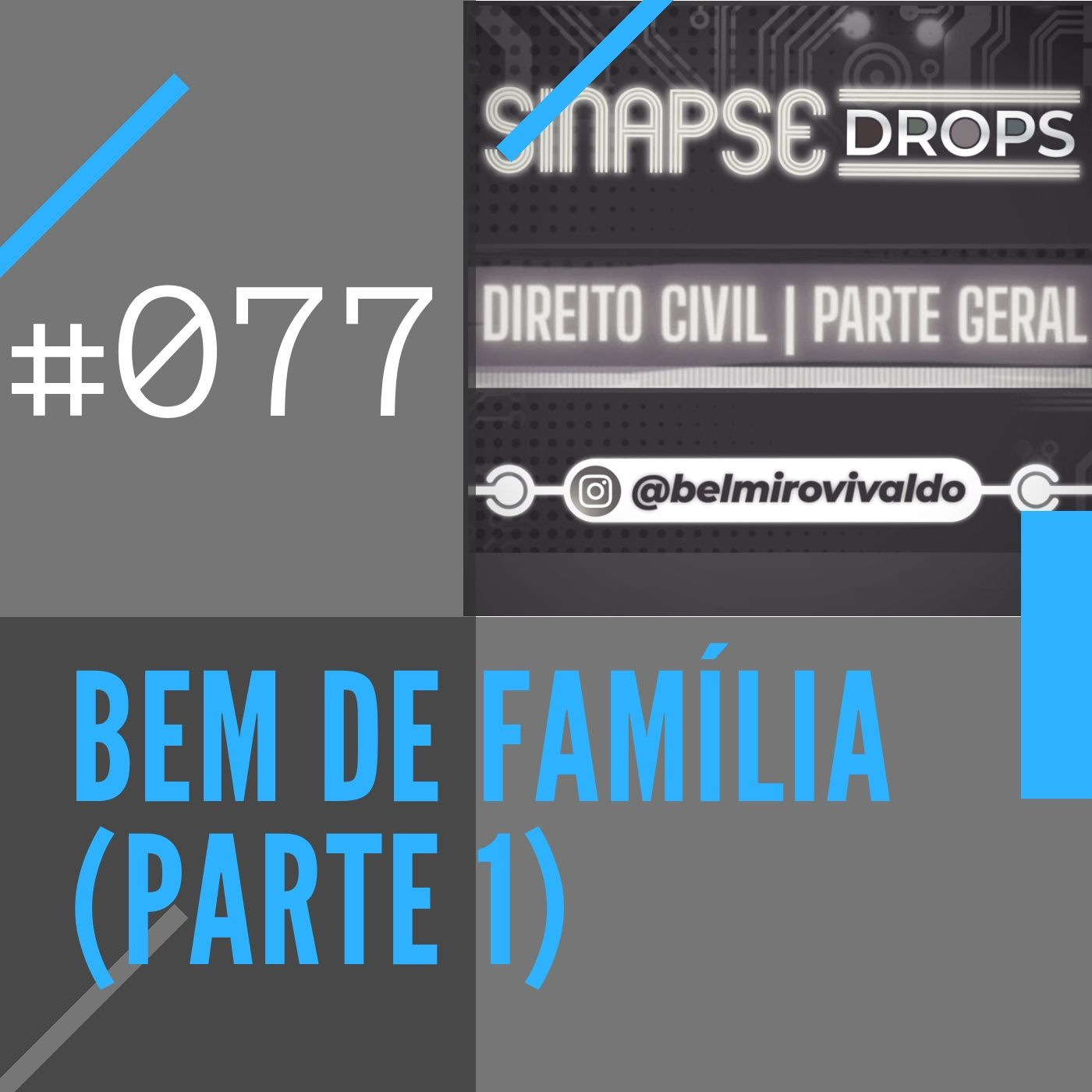 077   Bem de família (Parte 1)