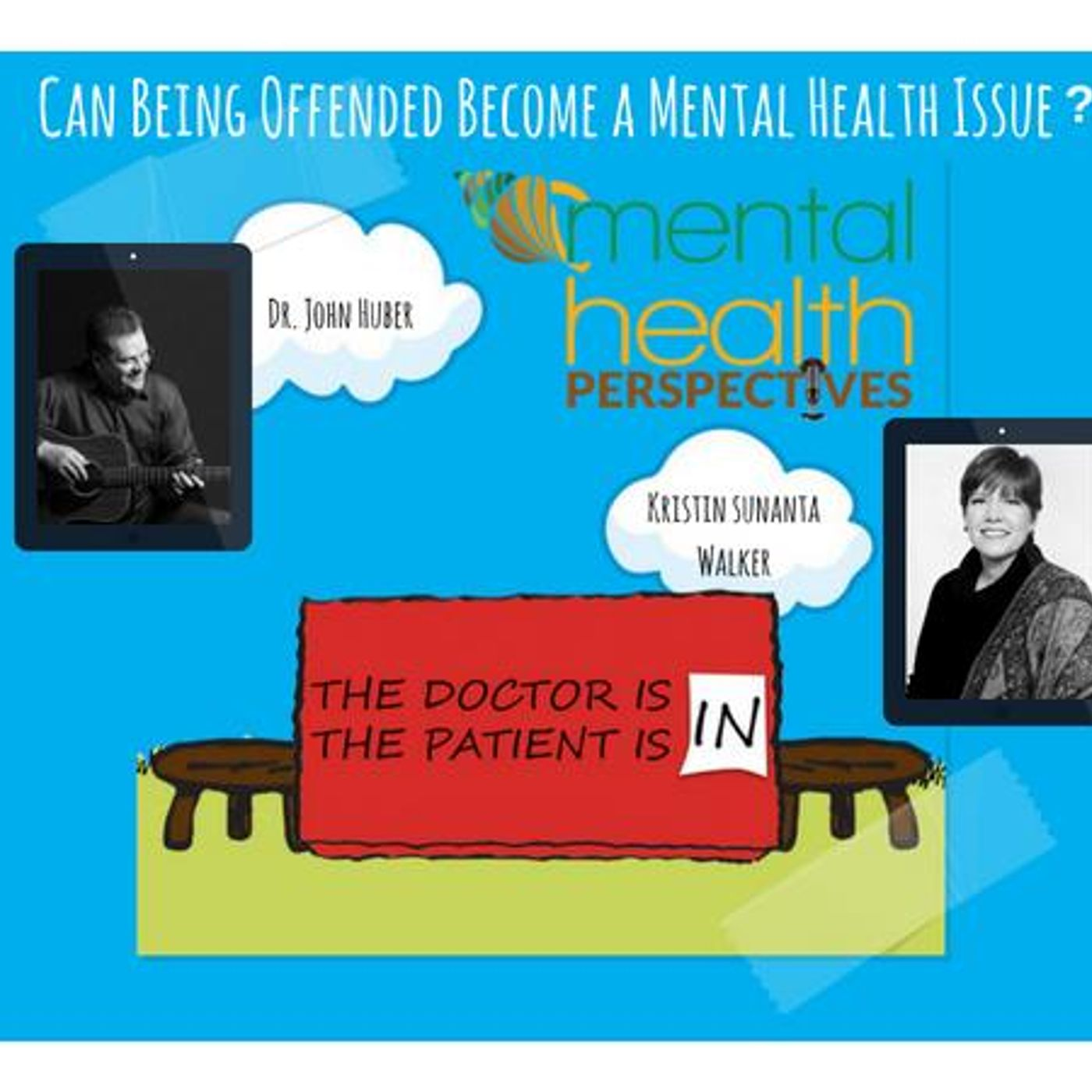 Mental Health News Radio - Mental Health Perspectives: Can Being Offended Become a Mental Health Issue?