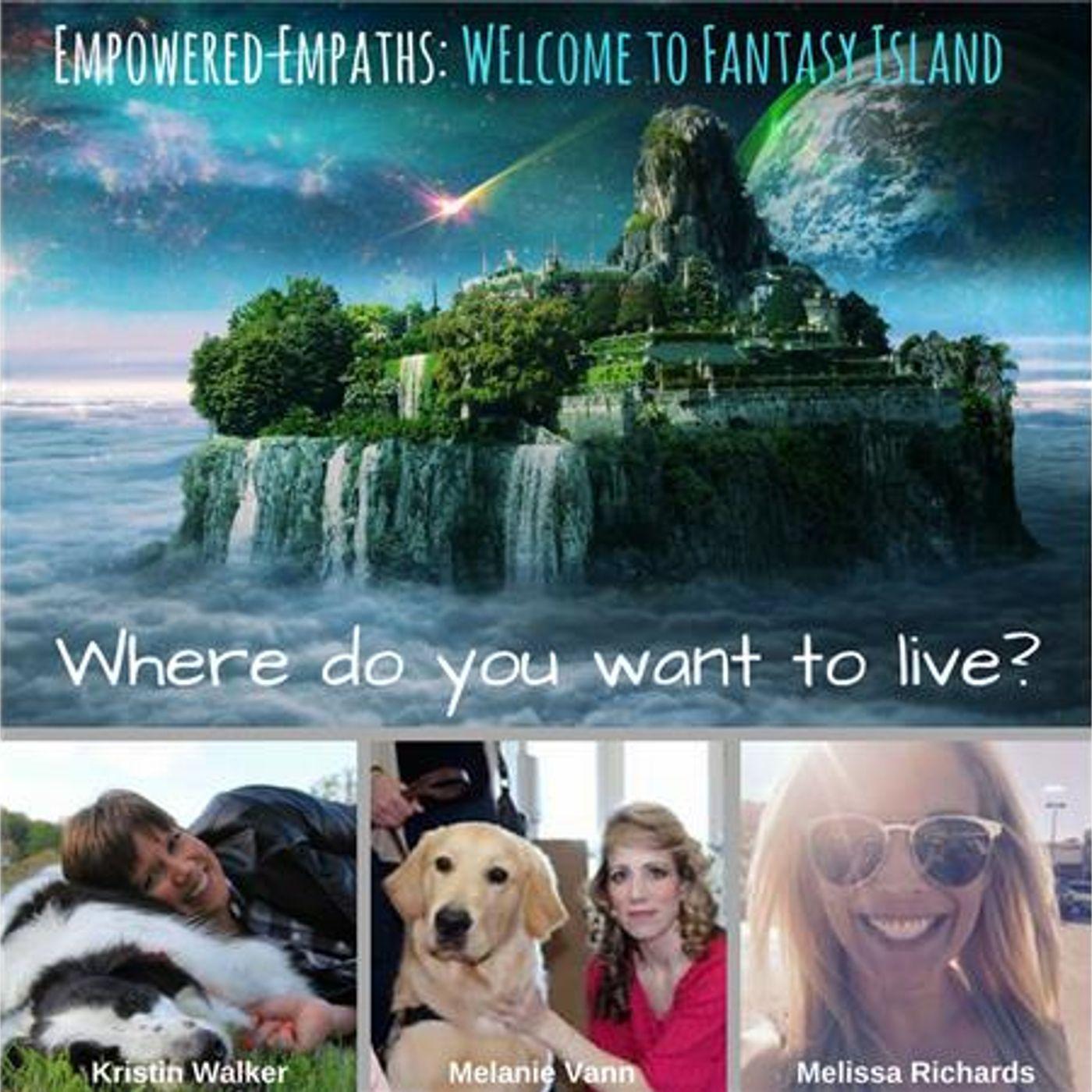 Mental Health News Radio - Empowered Empaths: Welcome to Fantasy Island