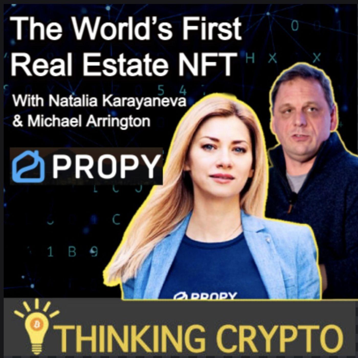 Propy Releases The World's FirstReal Estate NFT - Natalia Karayaneva & Michael Arrington Interview