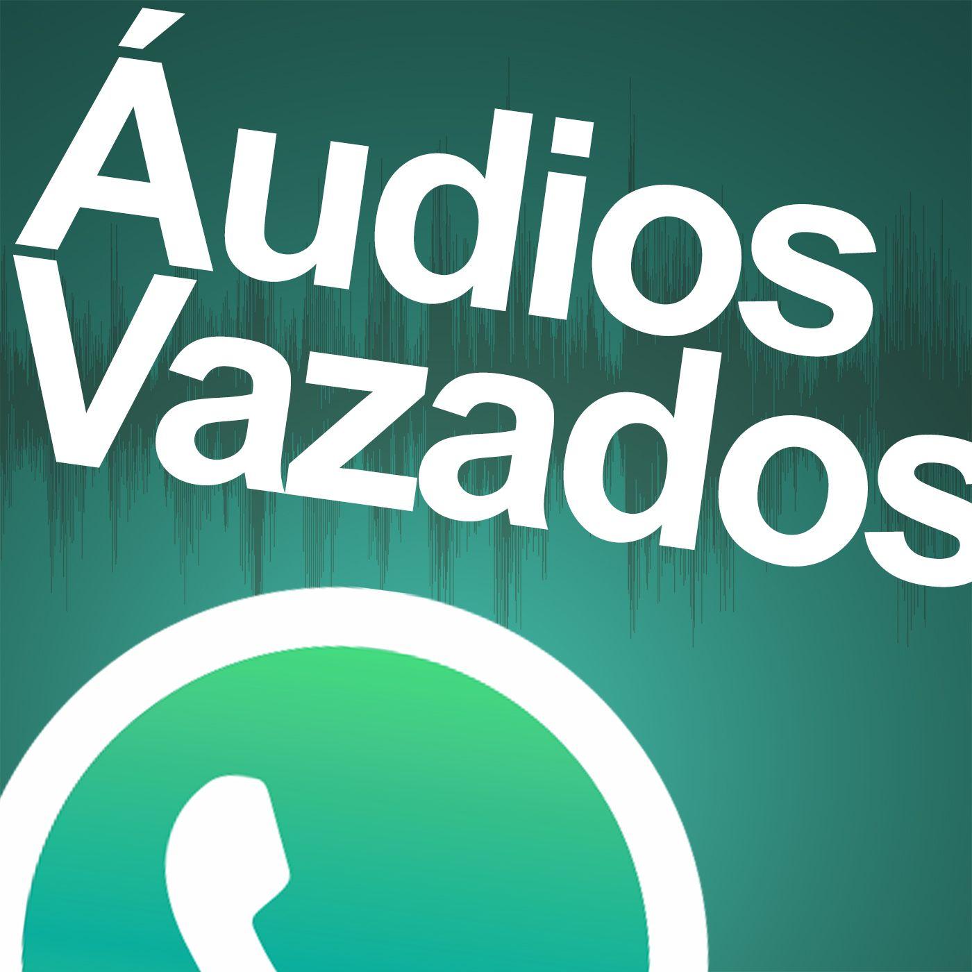 Áudios Vazados