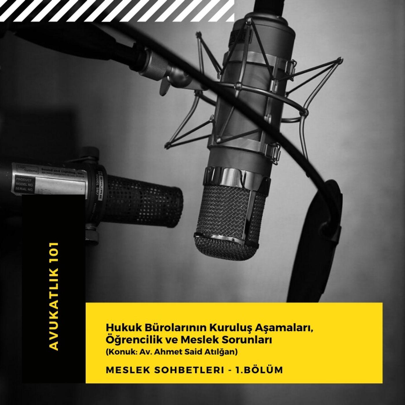 KONUK.01 - Av. Ahmed Said Atılğan ile Hukuk Bürosu Kuruluşu, Öğrencilik ve Mesleki Sorunlar