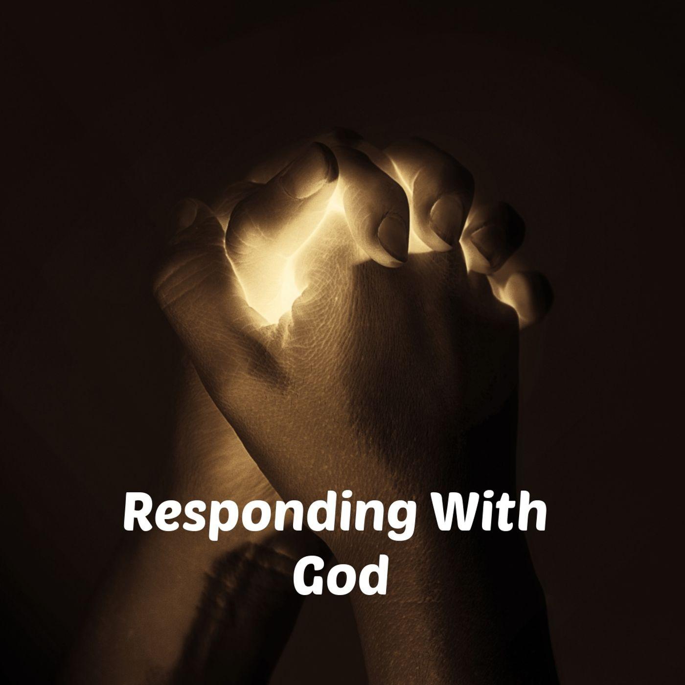 Responding With God