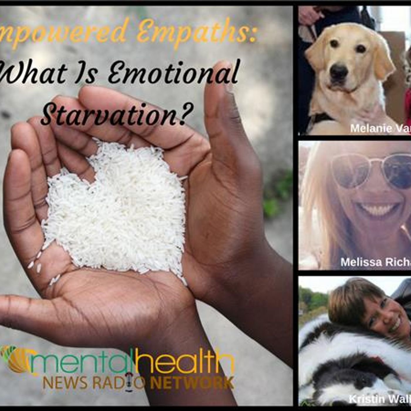 Mental Health News Radio - Empowered Empaths: What Is Emotional Starvation?