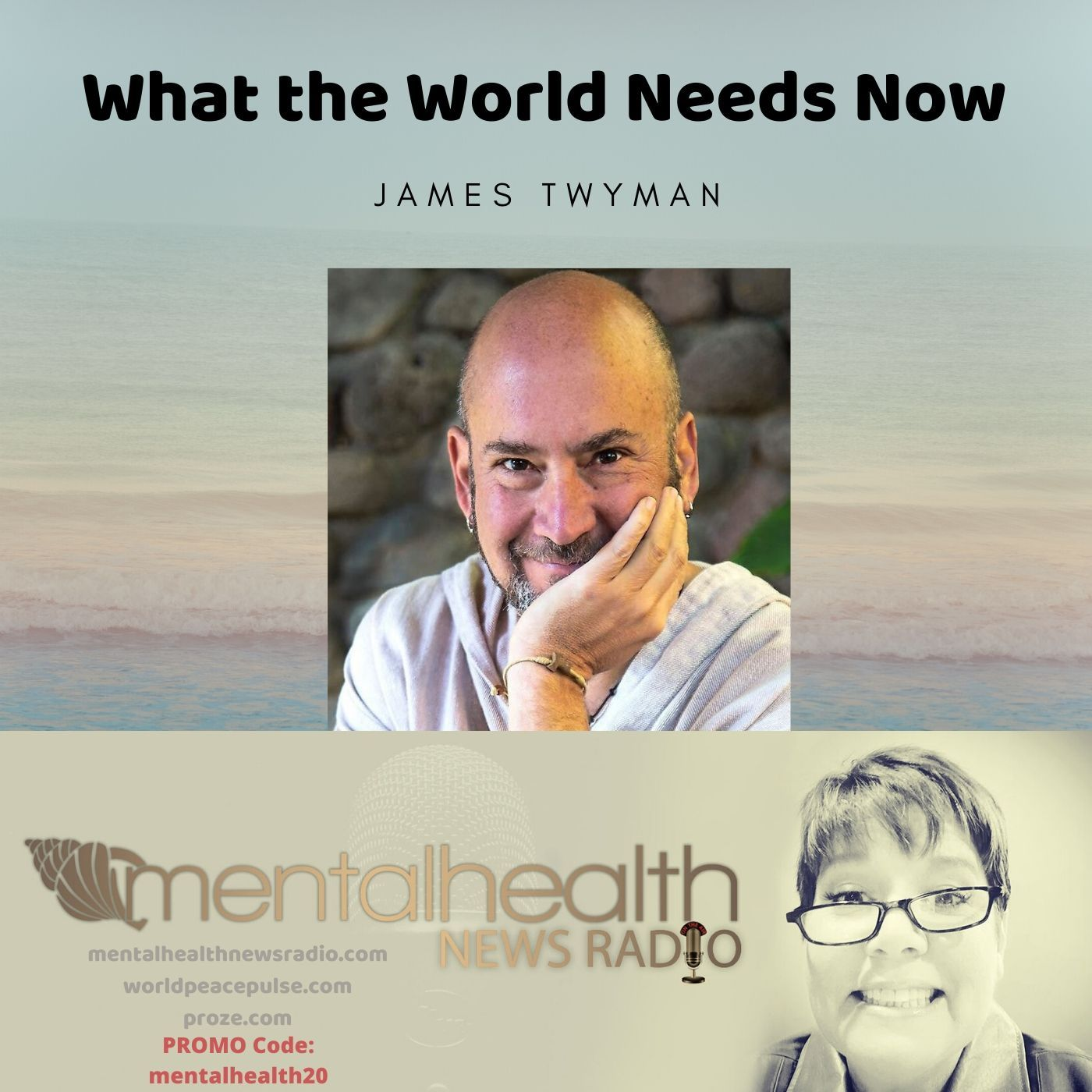 Mental Health News Radio - What the World Needs Now with James Twyman
