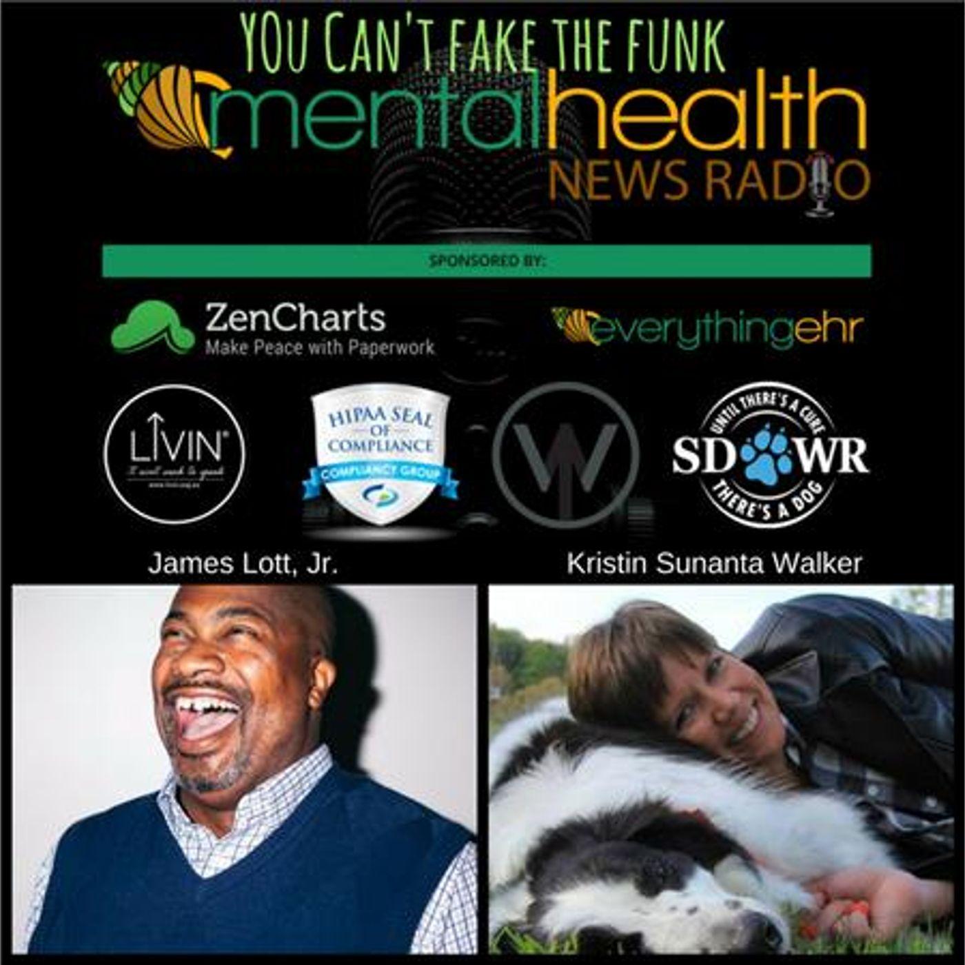 Mental Health News Radio - You Can't Fake the Funk: James Lott, Jr. and Kristin Sunanta Walker