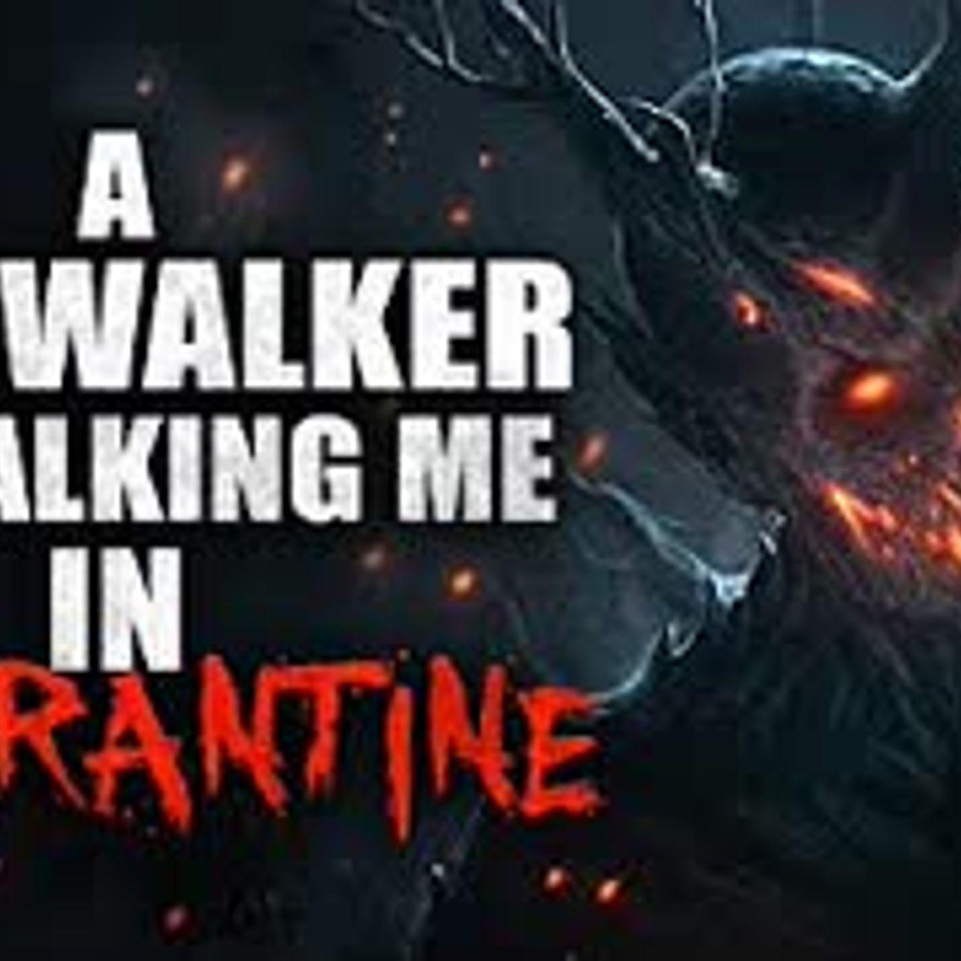"""A Skinwalker Is Stalking Me In Quarantine"" Creepypasta"
