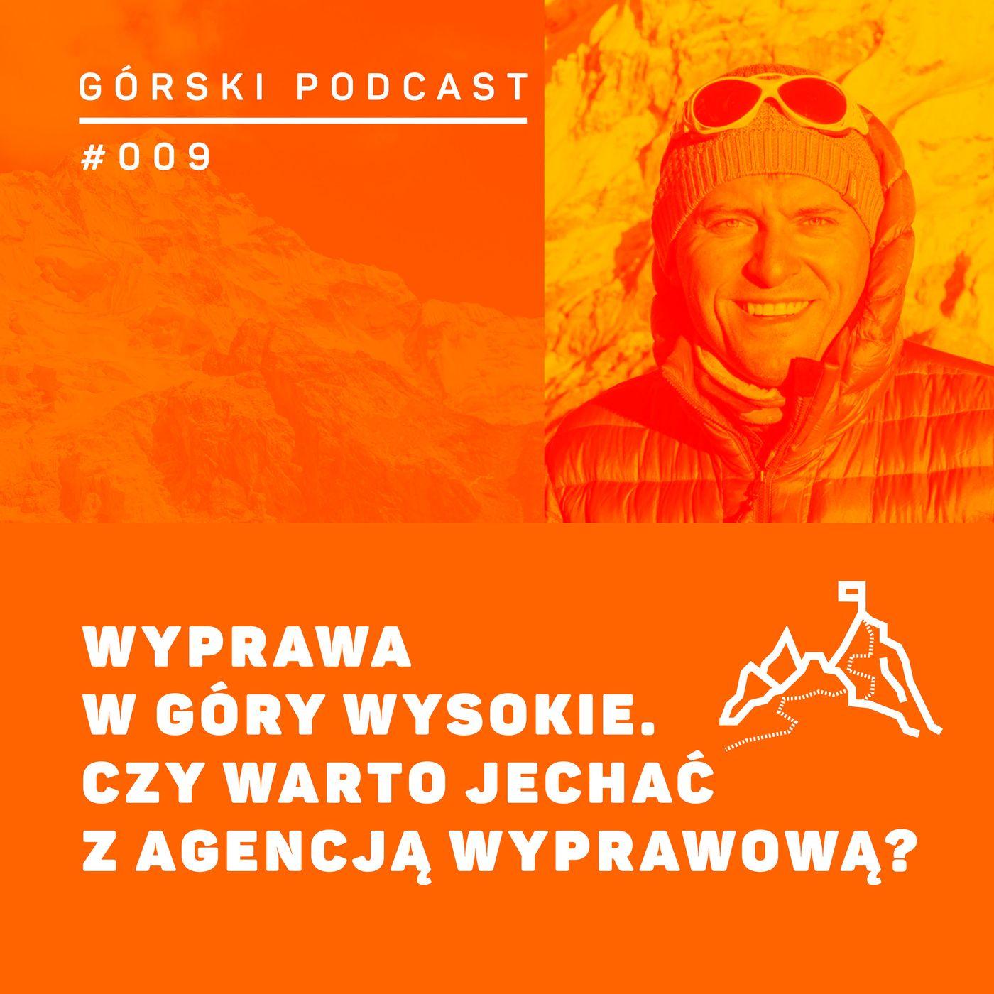 #009 8a.pl - Tomasz Kobielski - Wyprawa w góry wysokie. Czy warto jechać z agencją wyprawową?