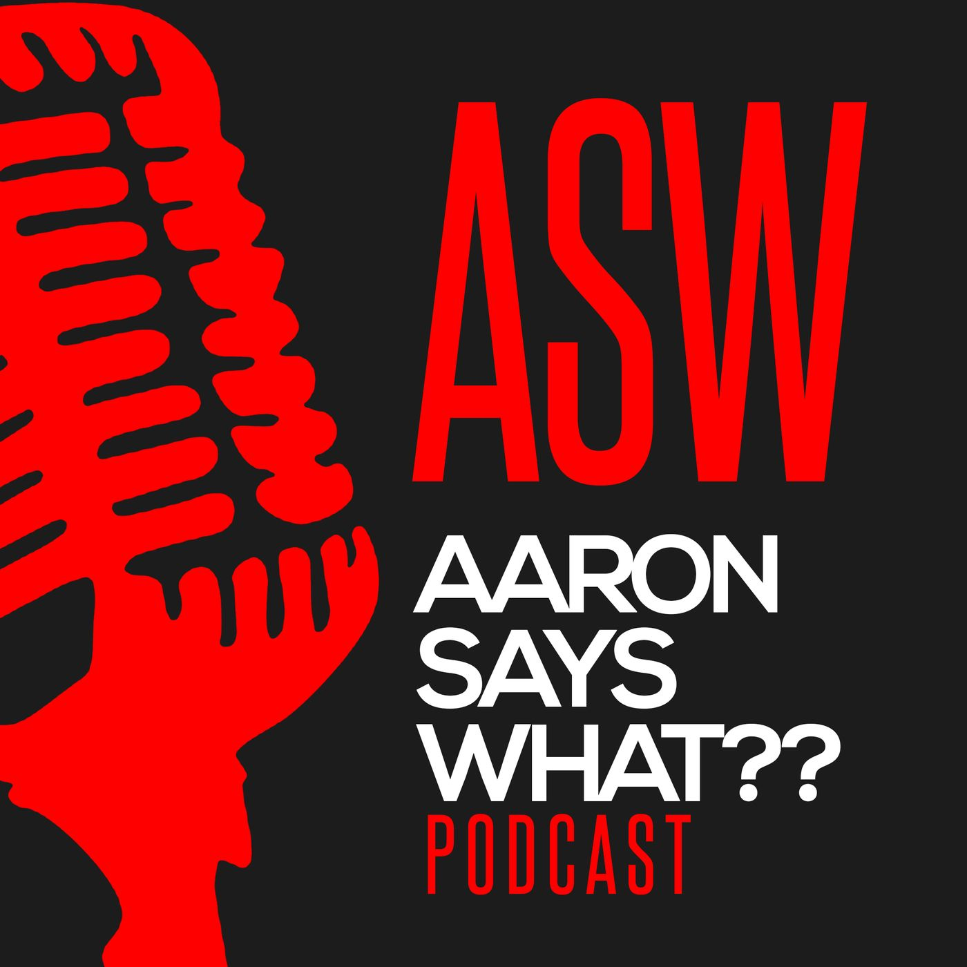 aaron says what?? podcast