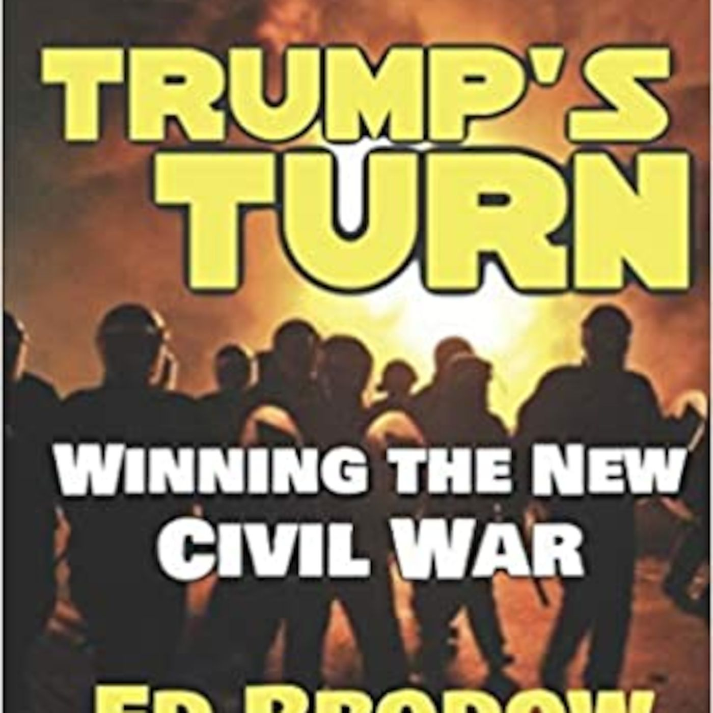 Trump's Turn: Winning the New Civil War