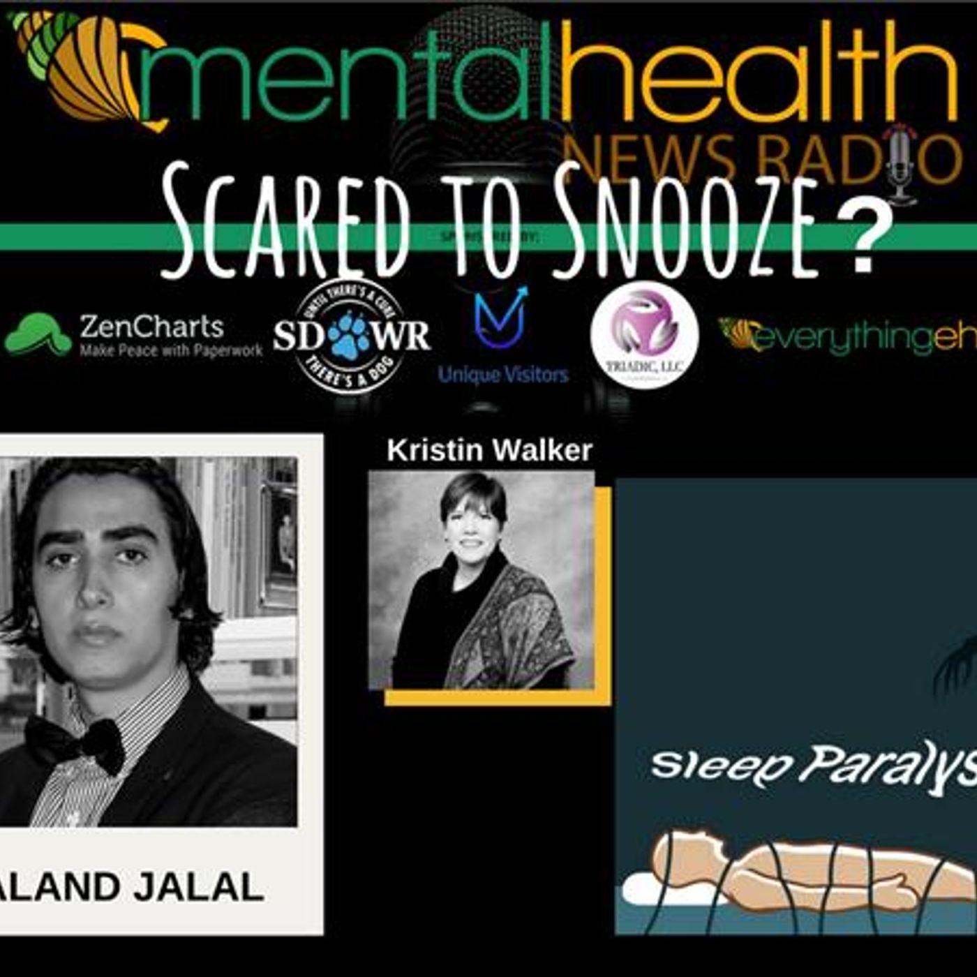 Mental Health News Radio - Scared to Snooze? A Look at Sleep Paralysis with Baland Jalal