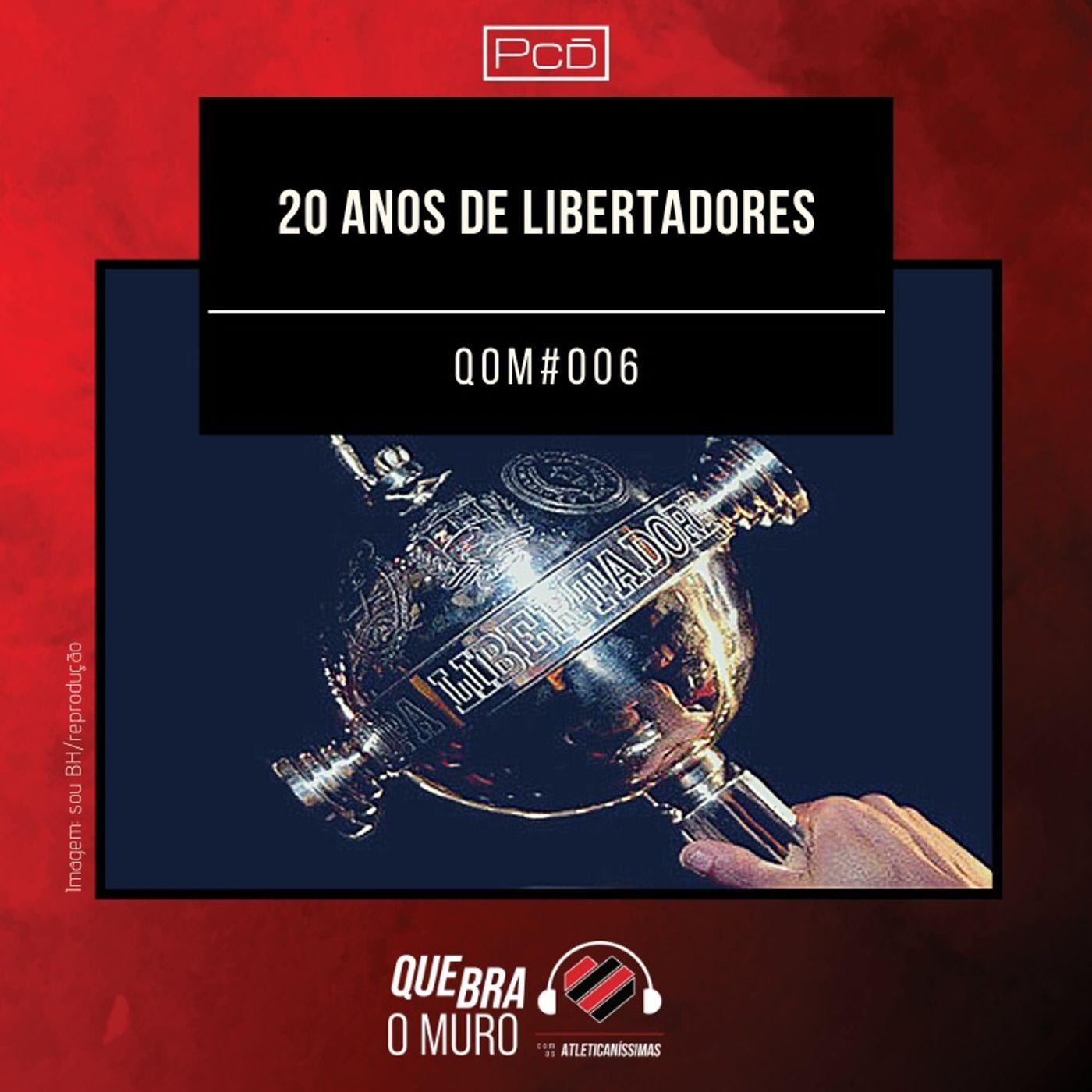 #006 - 20 ANOS DE LIBERTADORES