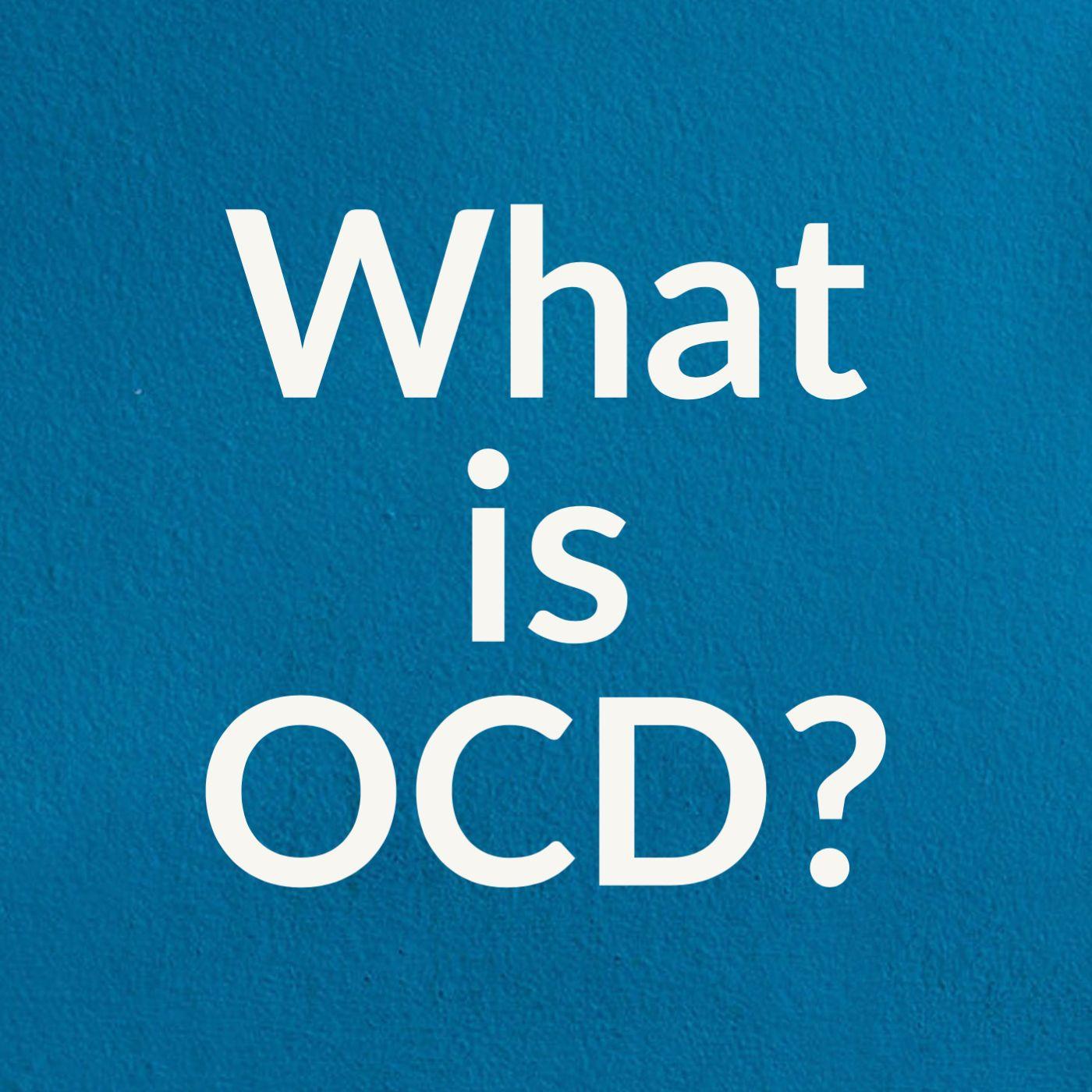 What Is OCD? (2018 Rerun)