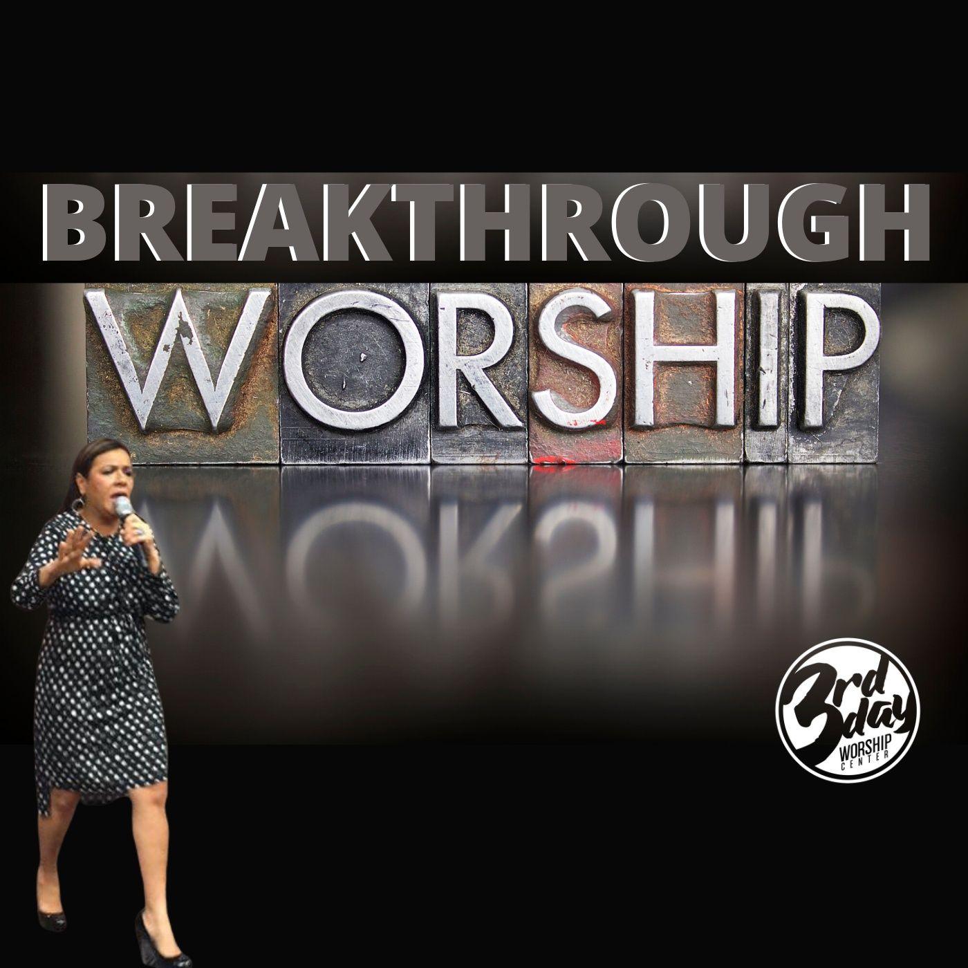 BREAKTHROUGH WORSHIP! -Pastor/Author Reina Olmeda