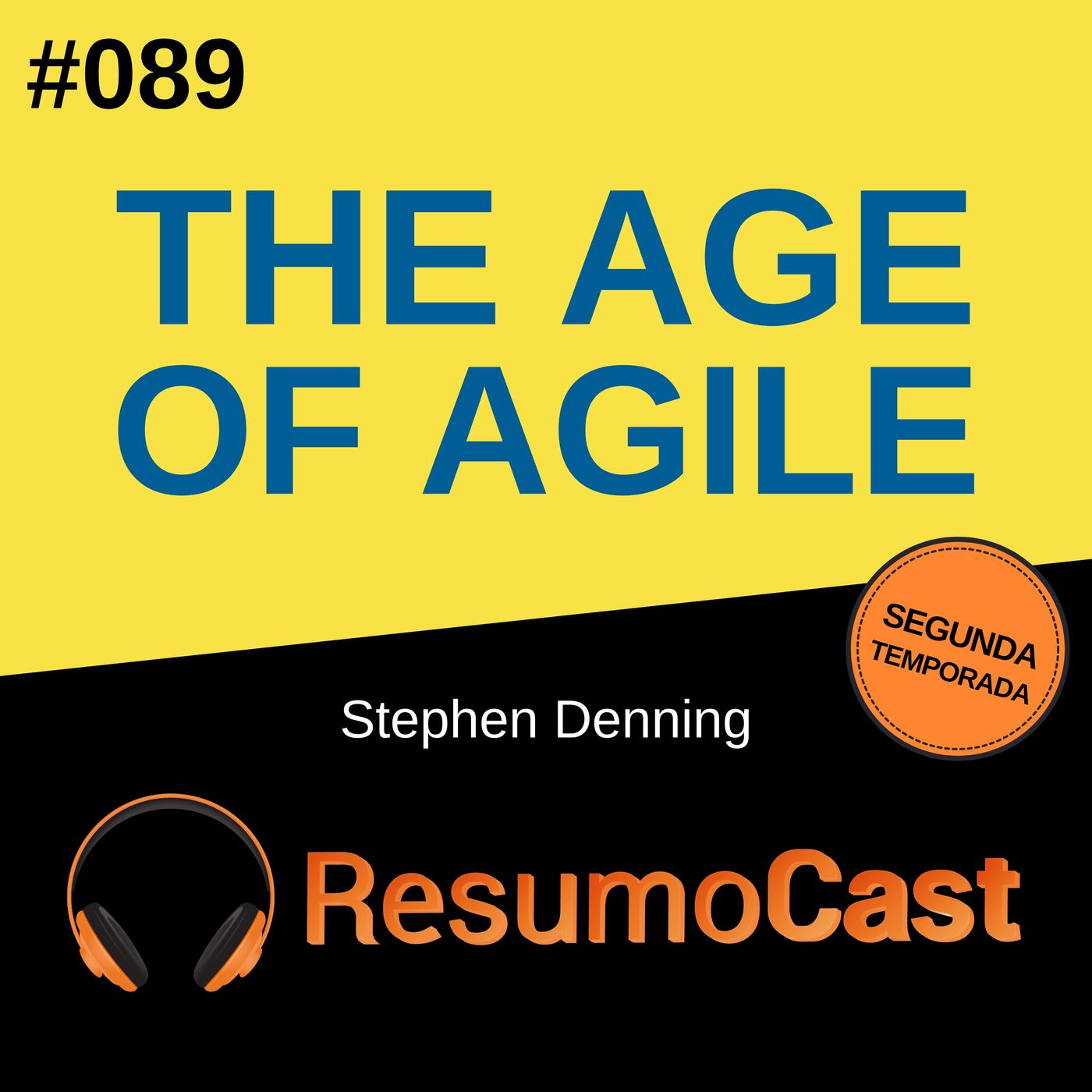 T2#89 The age of agile | Stephen Denning