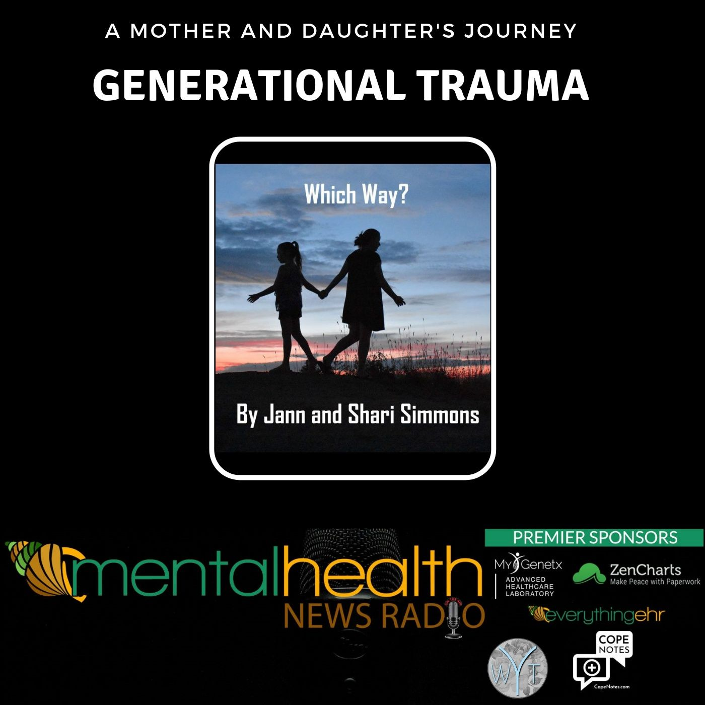 Mental Health News Radio - Which Way? A Mother and Daughter's Journey on Generational Trauma