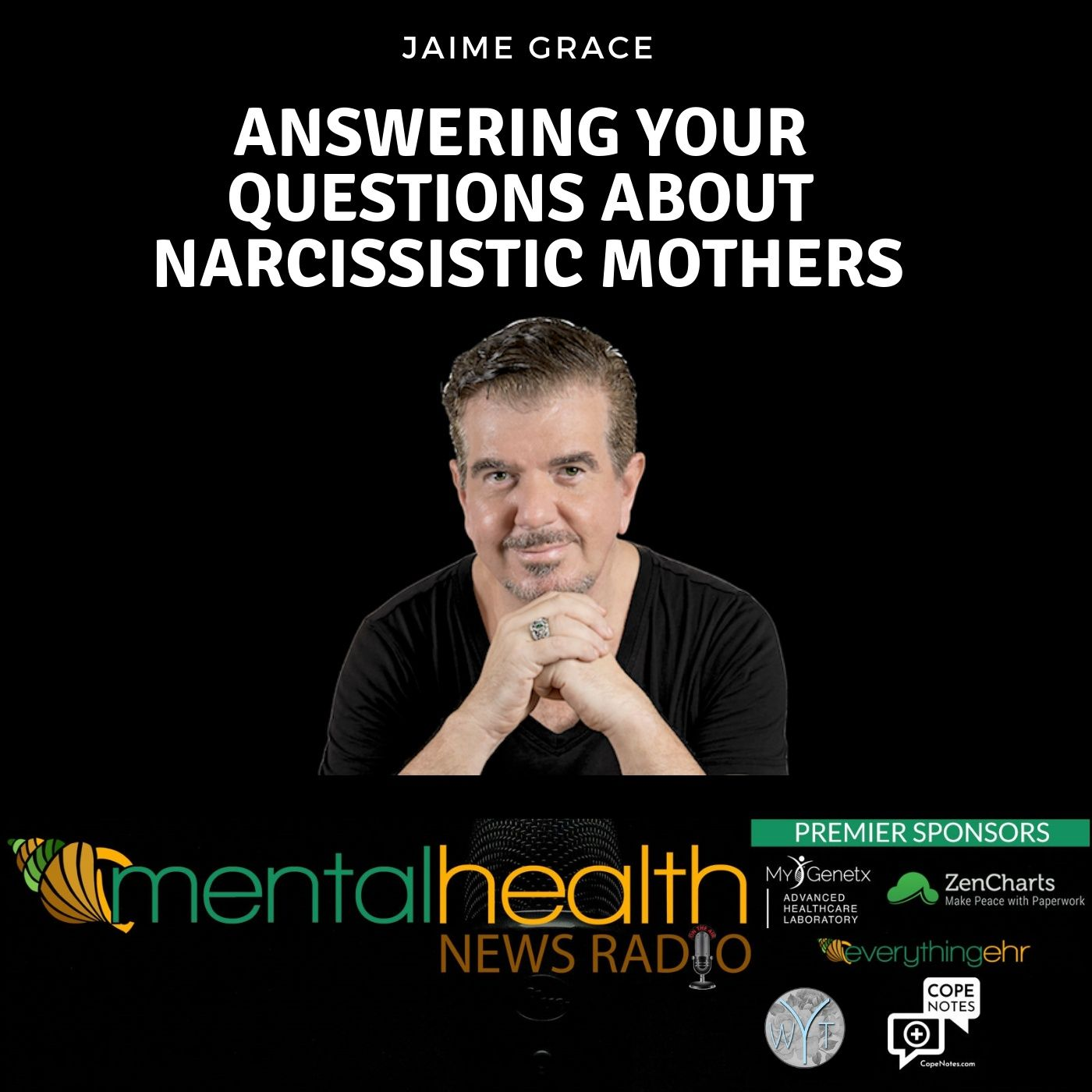 Mental Health News Radio - Jaime Grace Answers Your Questions About Narcissistic Mothers