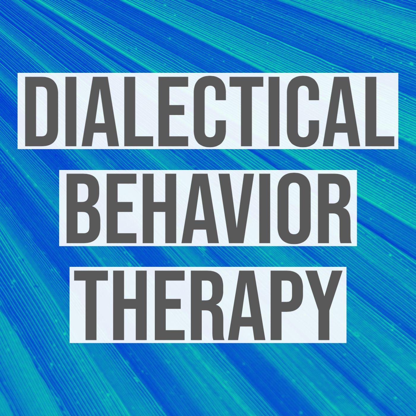 Dialectical Behavior Therapy (DBT) Technique (2019 Rerun)