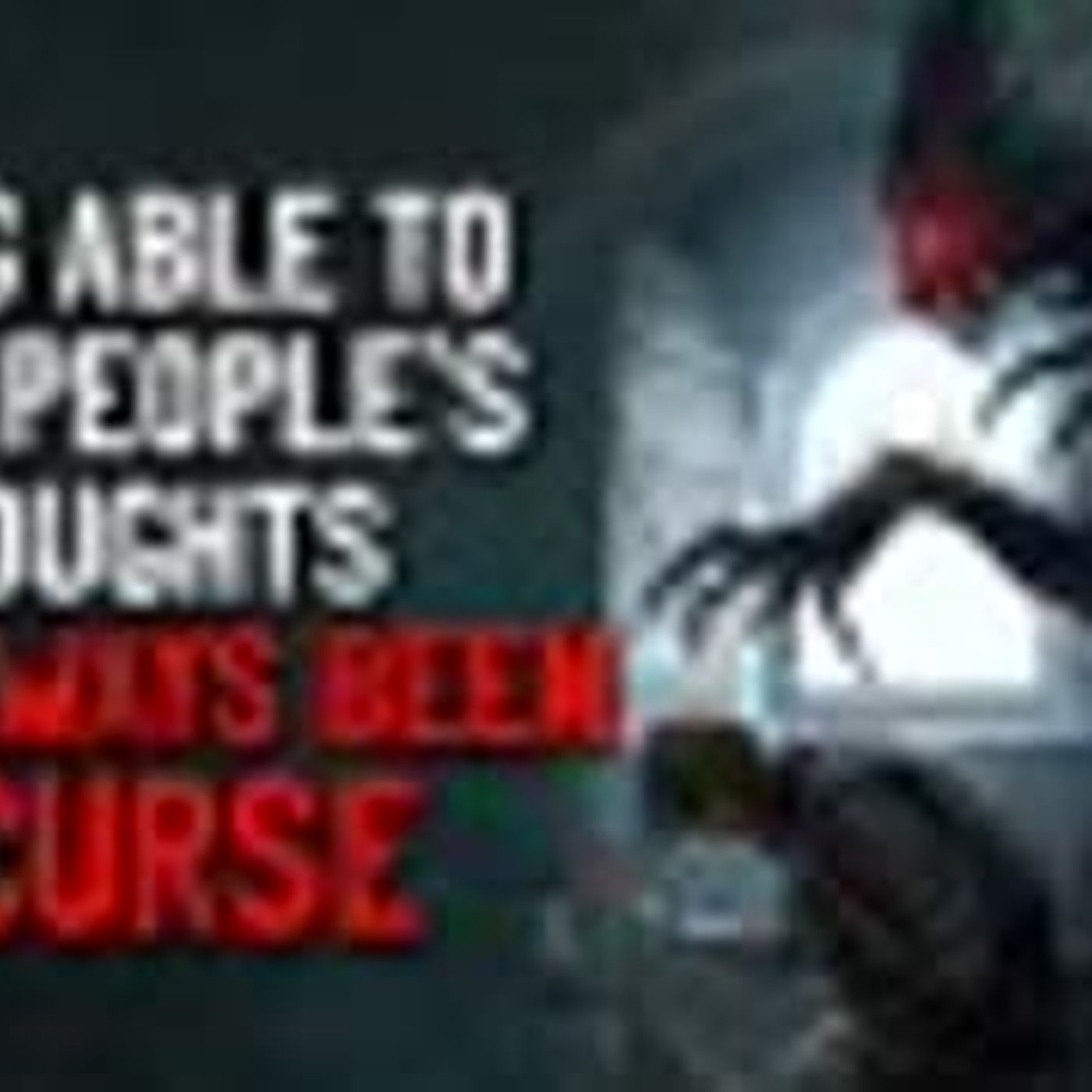 """Being able to hear people's thoughts has always been a curse"" Creepypasta"