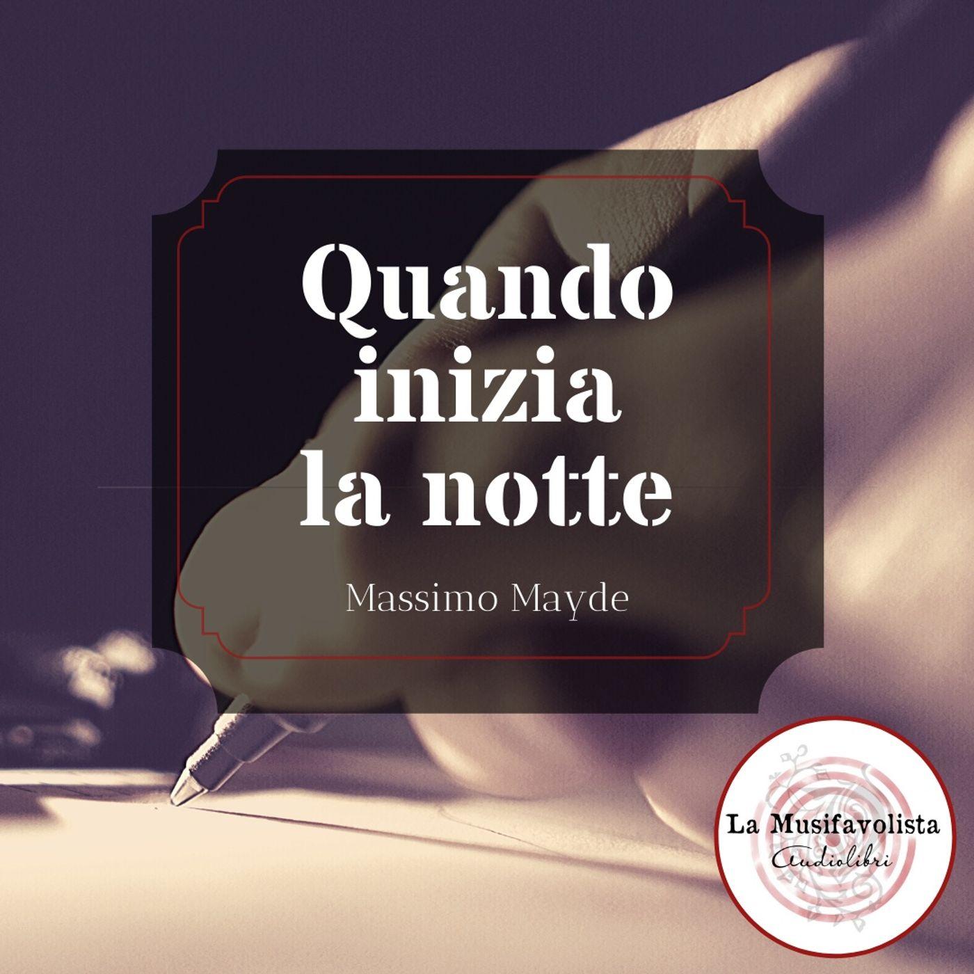 Quando Inizia la Notte di Massimo Mayde ✍ PENNA MODERNA