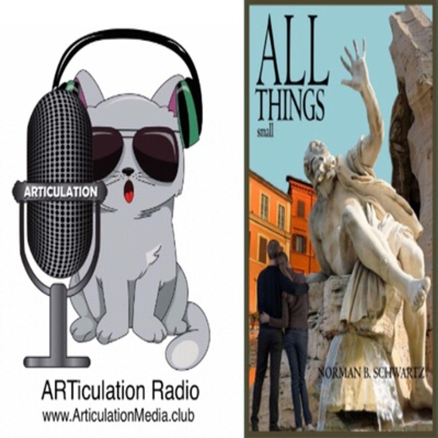 ARTiculation Radio — DIMINUTIVE YET DETERMINED (interview w/ Author Norman Schwartz)