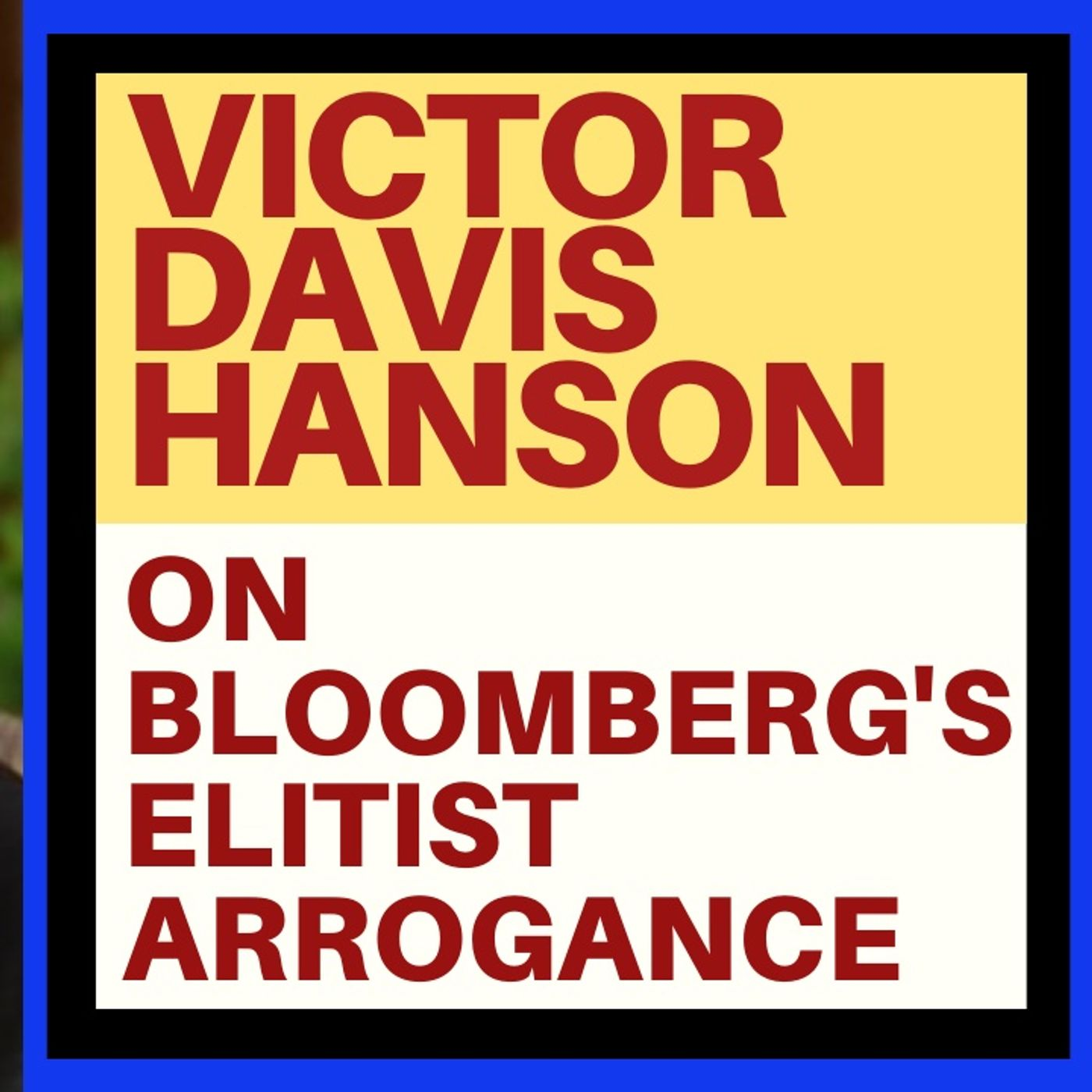 VICTOR DAVIS HANSON ON THE ELITISM OF BLOOMBERG