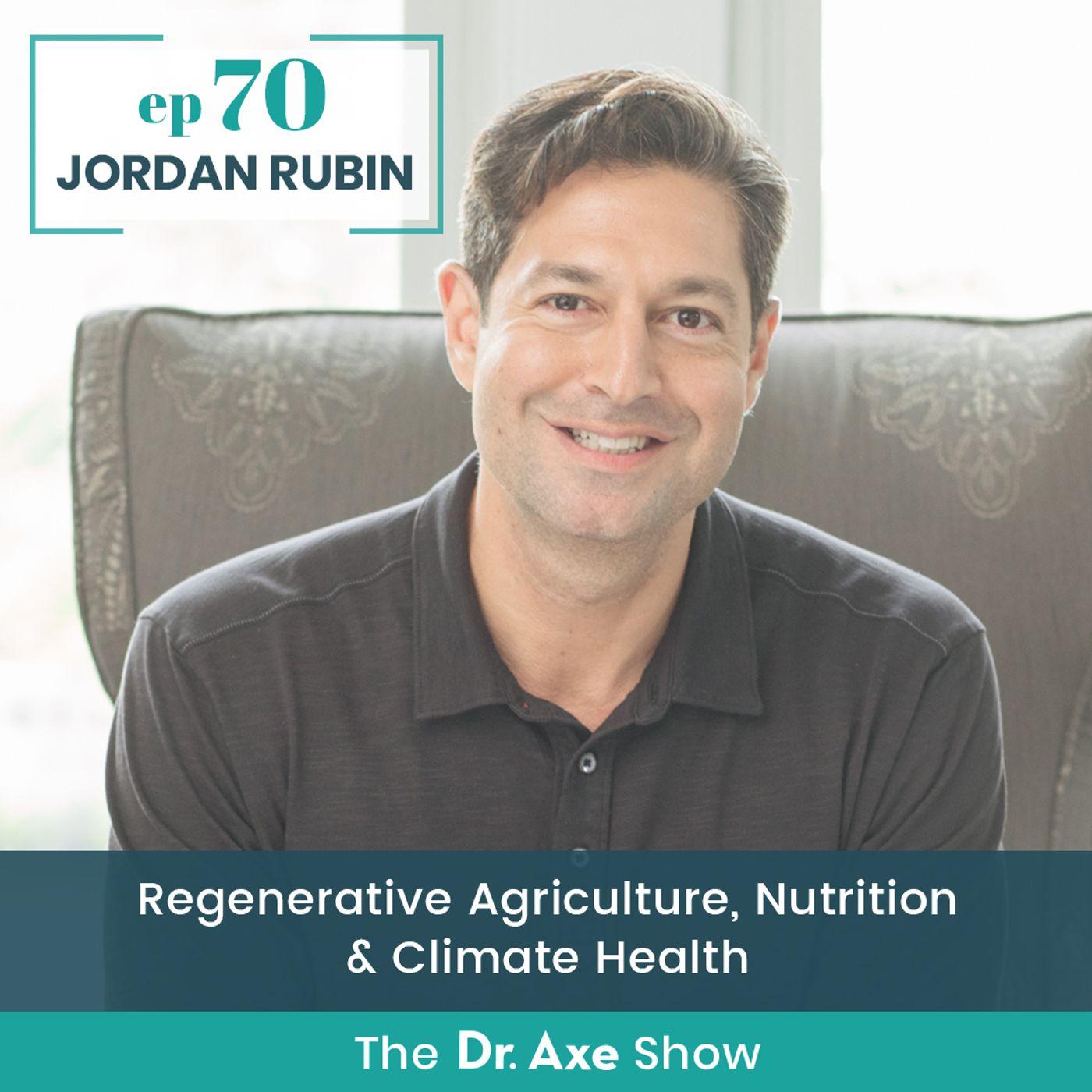Jordan Rubin: Regenerative Agriculture, Nutrition & Climate Health