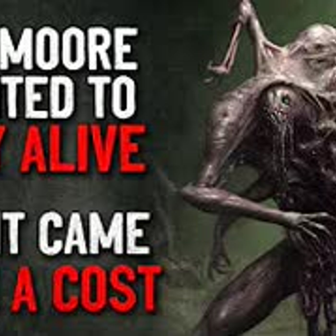 """Mr. Moore wanted to stay alive, and it came with a cost"" Creepypasta"