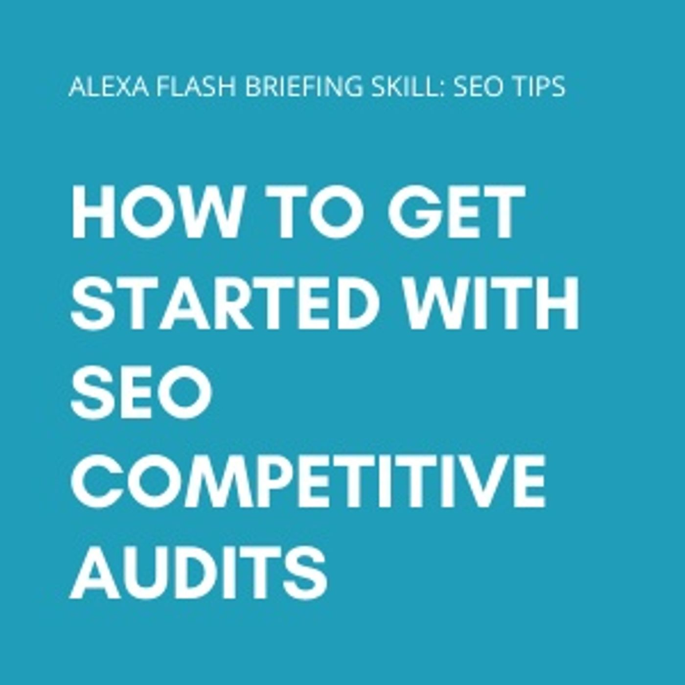 How to get started with SEO competitive audits