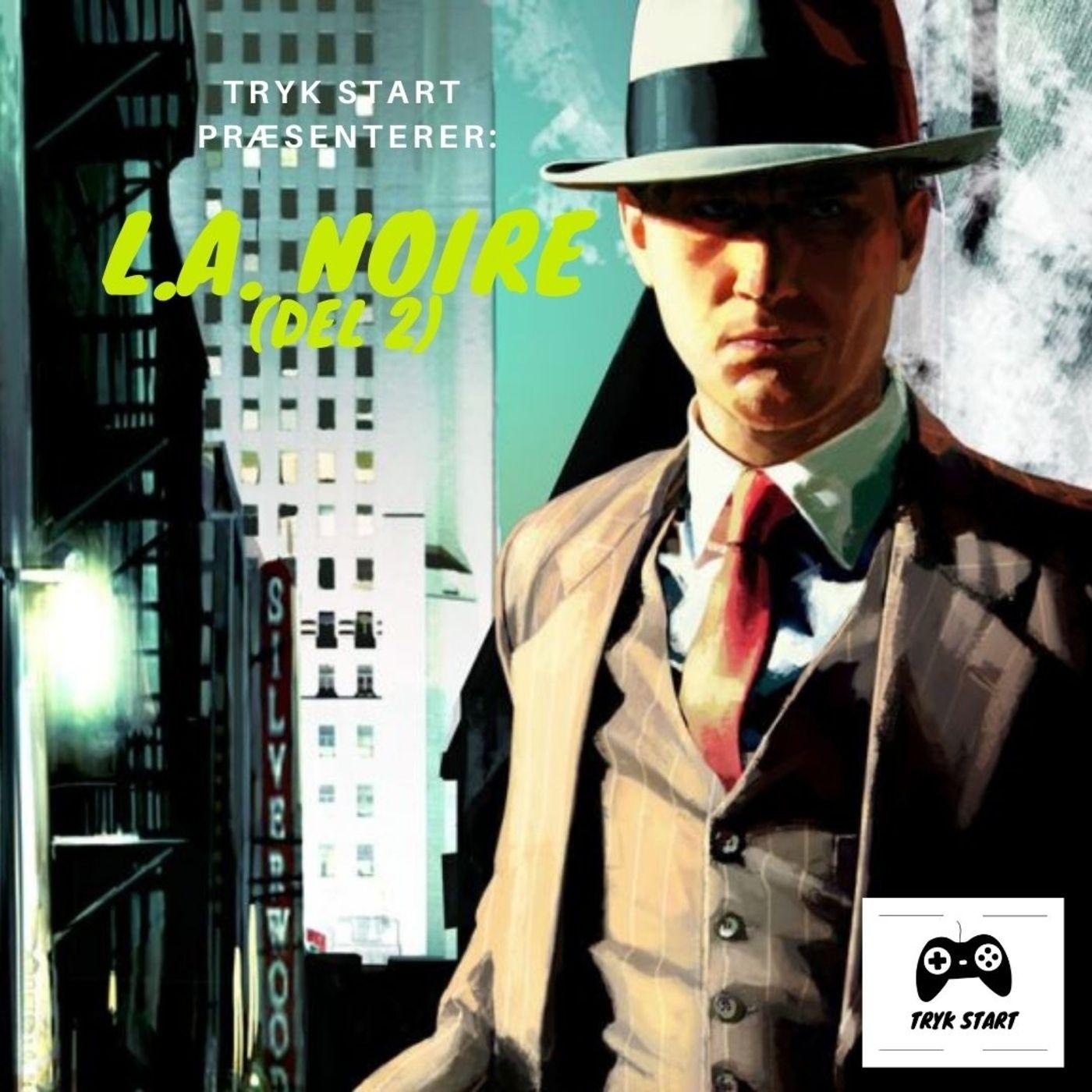 Spil 40 - L.A. Noire (Del 2)