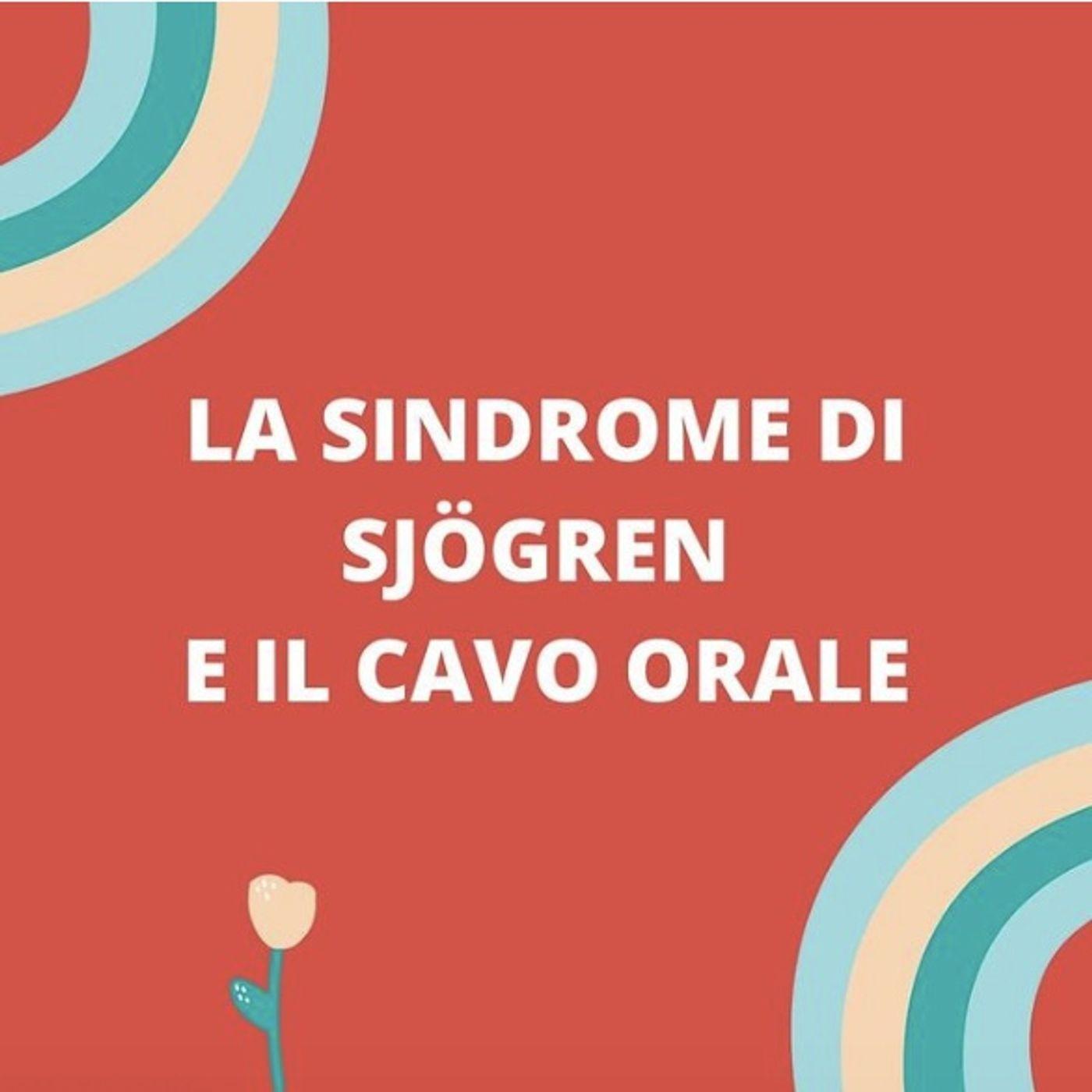 [Aggiornamento] La Sindrome di Sjögren e il cavo orale - Dott.ssa Gaia Magliano